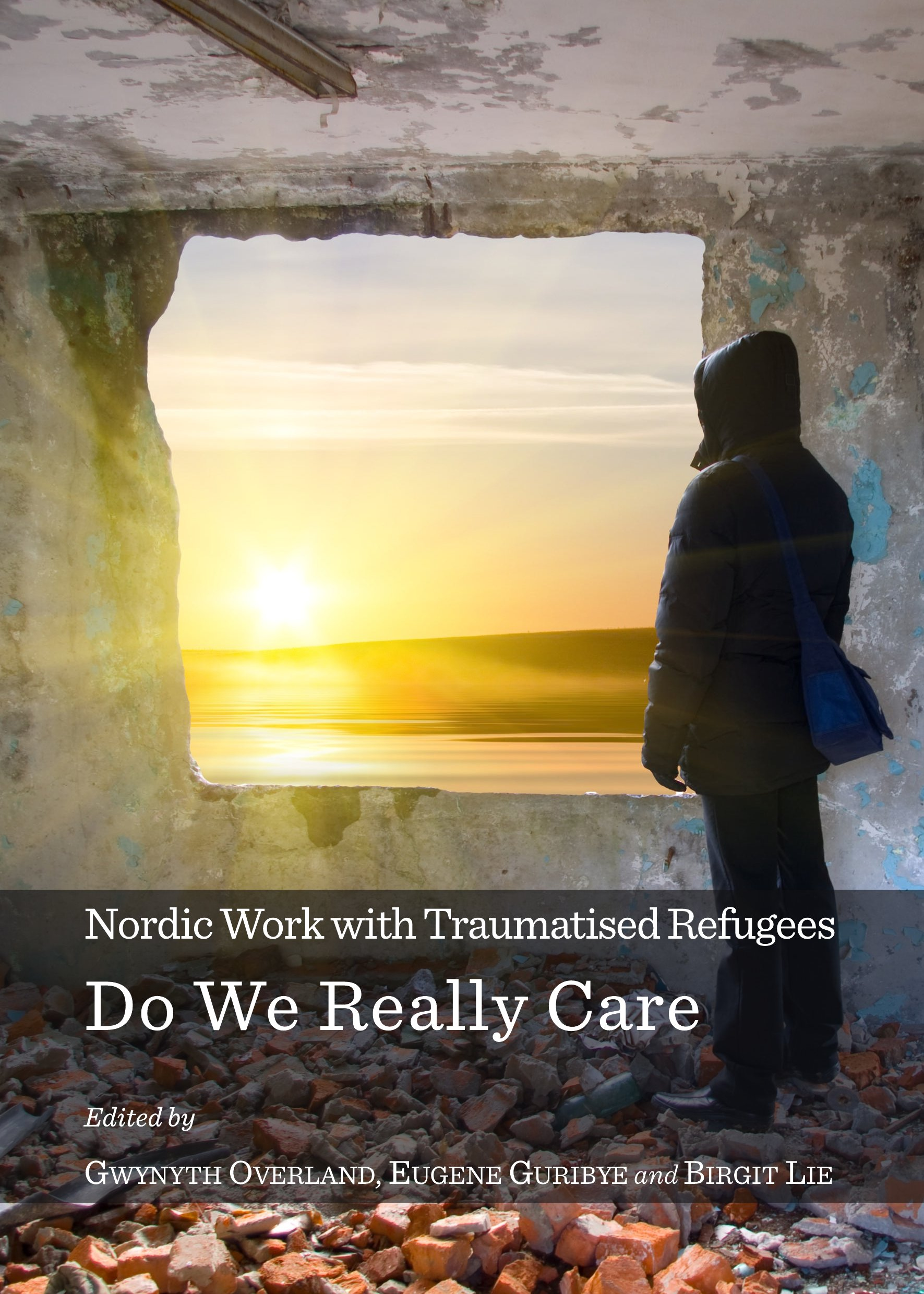 Nordic Work with Traumatised Refugees: Do We Really Care