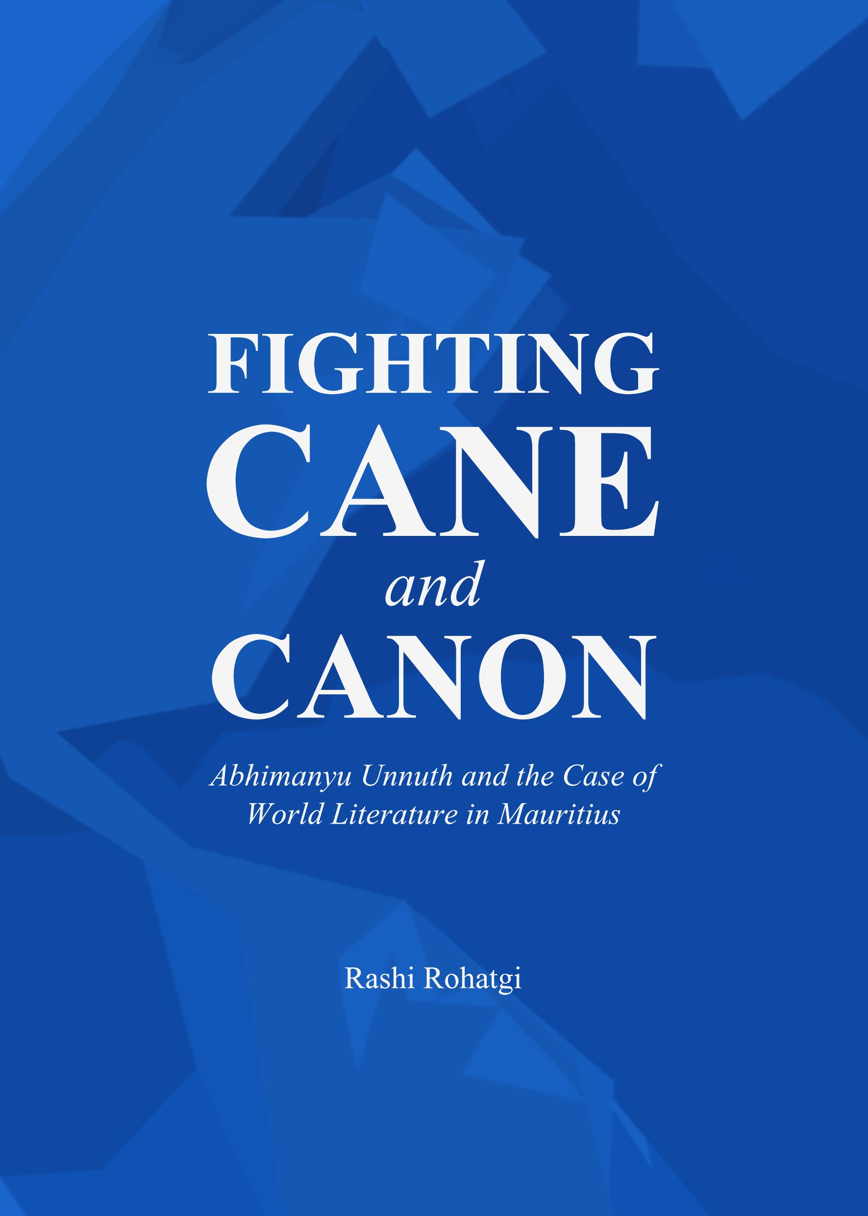 Fighting Cane and Canon: Abhimanyu Unnuth and the Case of World Literature in Mauritius
