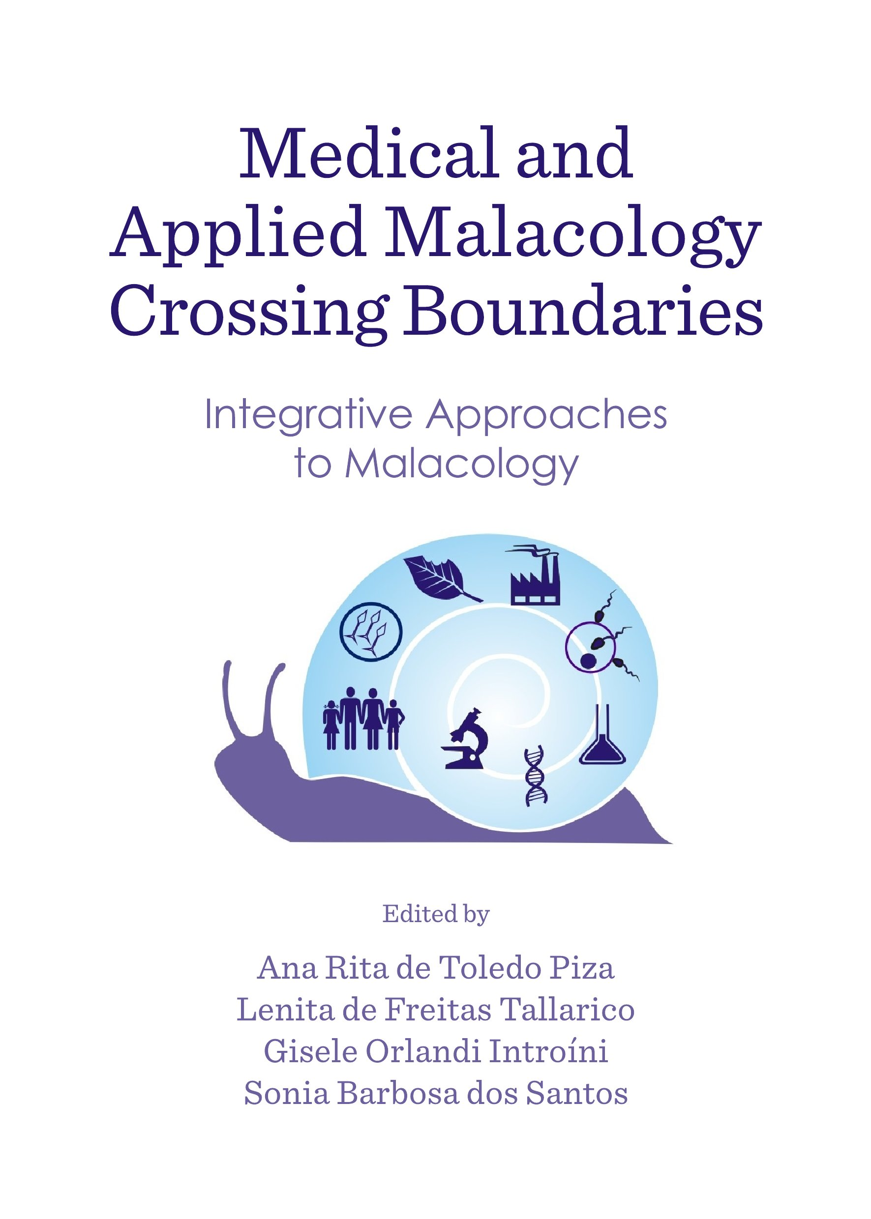 Medical and Applied Malacology Crossing Boundaries: Integrative Approaches to Malacology