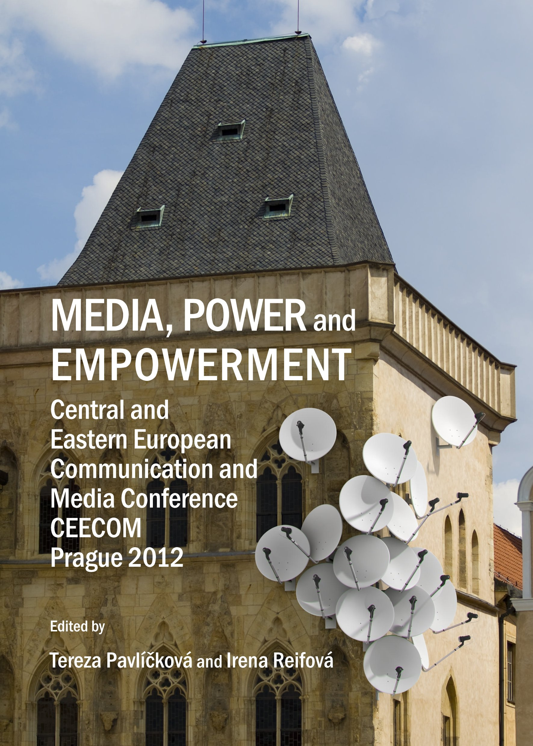 Media, Power and Empowerment: Central and Eastern European Communication and Media Conference CEECOM Prague 2012