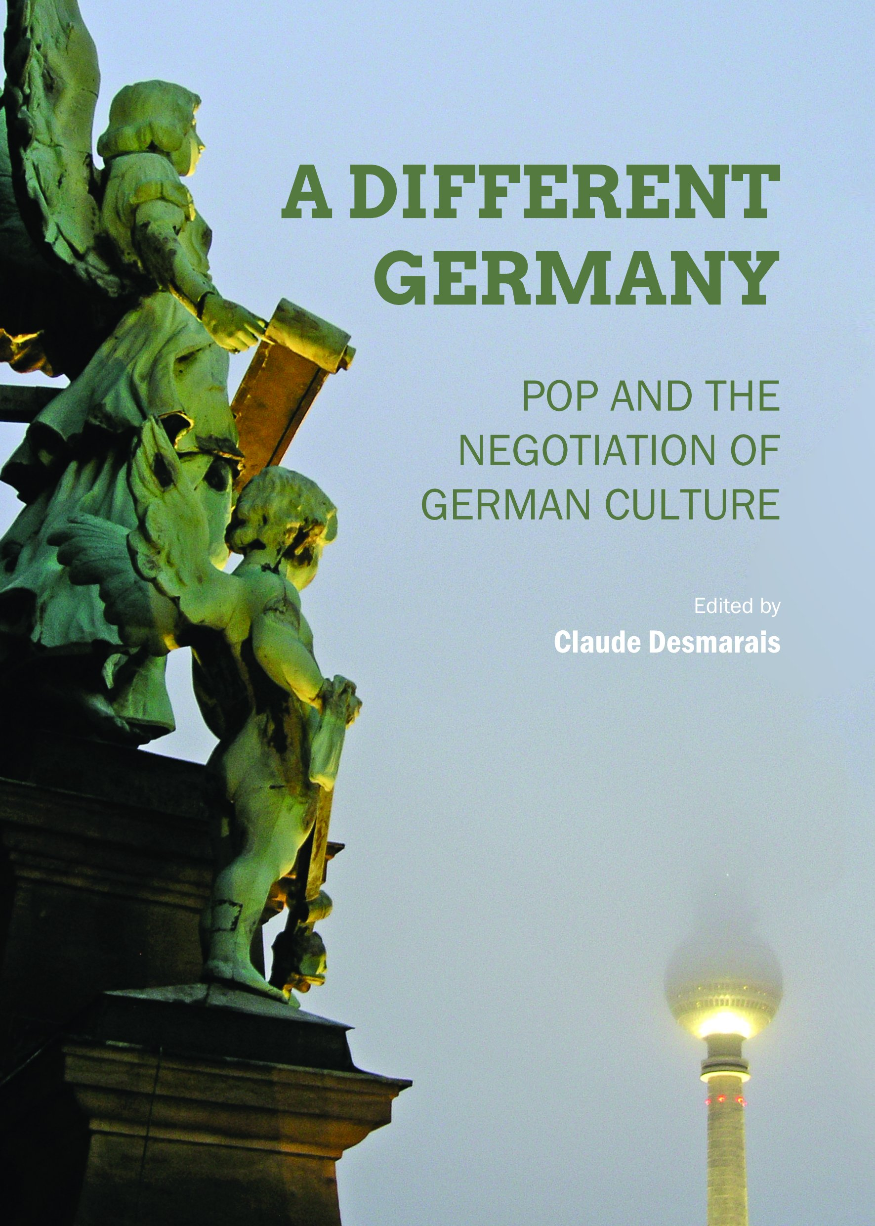 A Different Germany: Pop and the Negotiation of German Culture