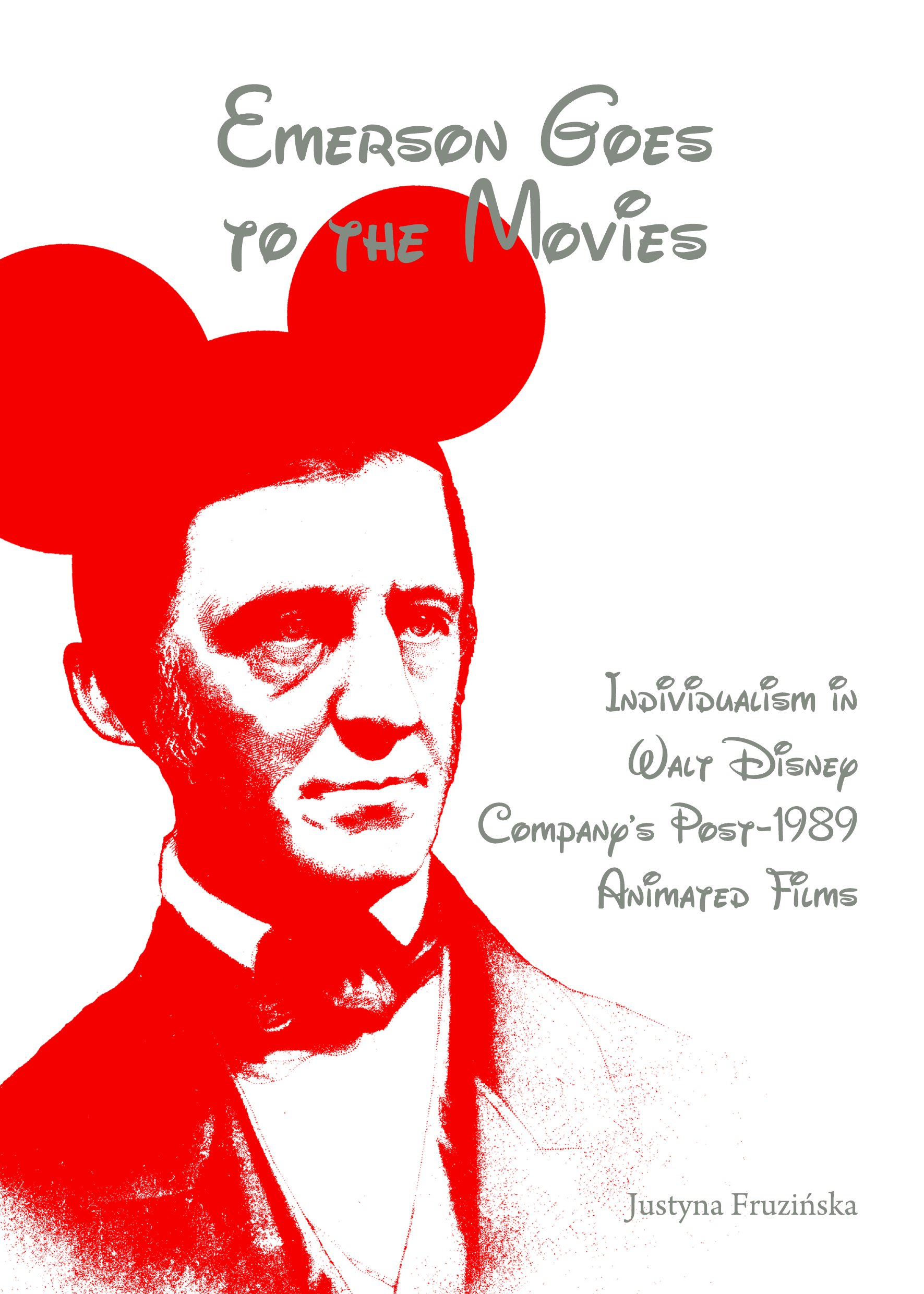 Emerson Goes to the Movies: Individualism in Walt Disney Company's Post-1989 Animated Films
