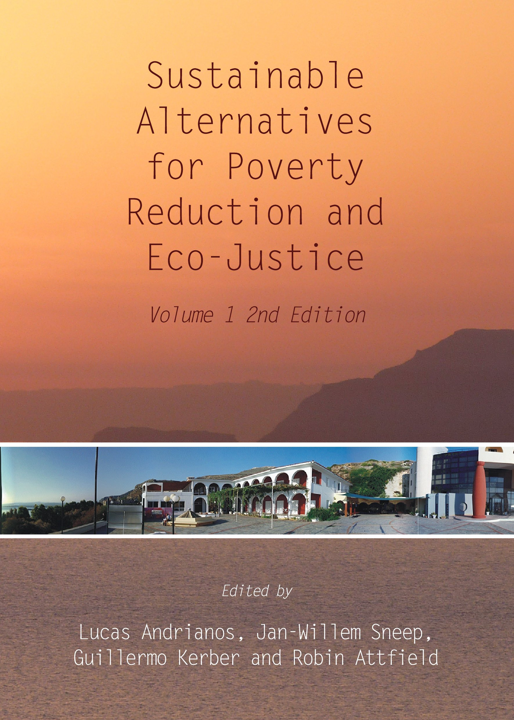 Sustainable Alternatives for Poverty Reduction and Eco-Justice: Volume 1 2nd Edition