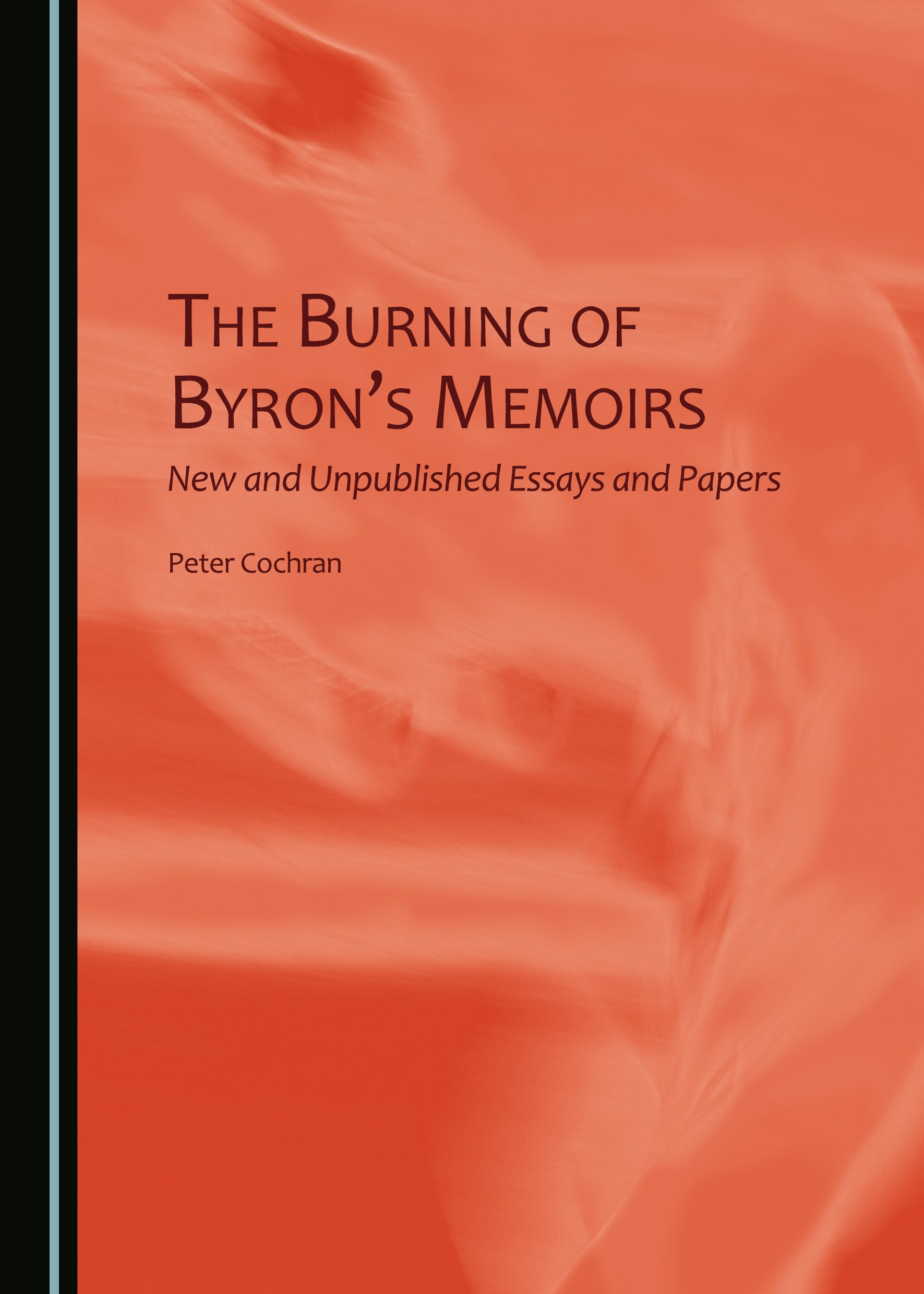 The Burning of Byron's Memoirs: New and Unpublished Essays and Papers