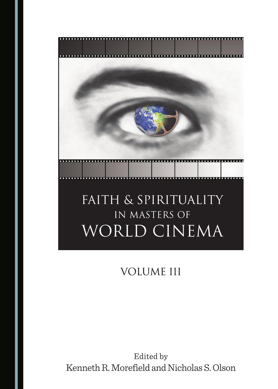 Faith and Spirituality in Masters of World Cinema, Volume III