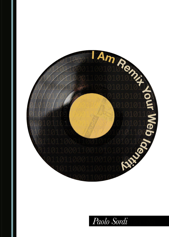 I Am: Remix Your Web Identity