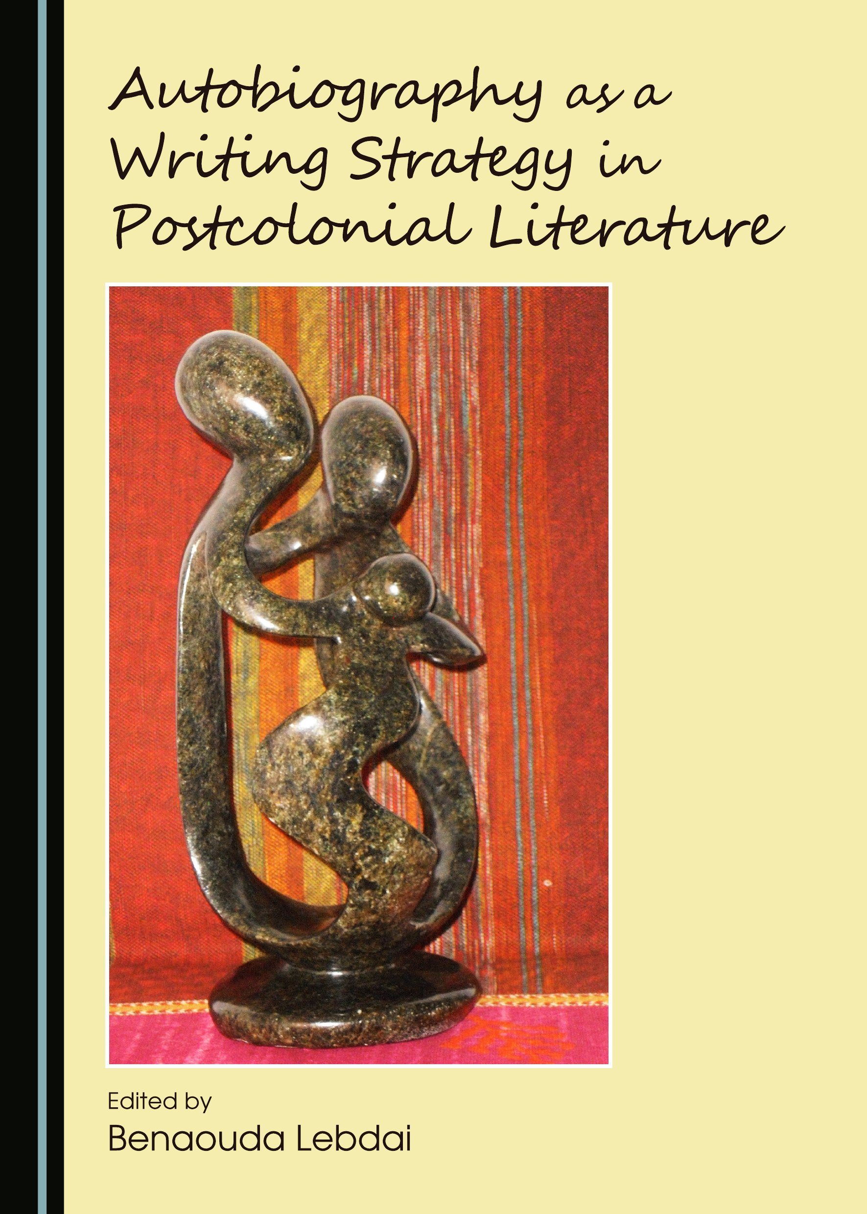 Autobiography as a Writing Strategy in Postcolonial Literature