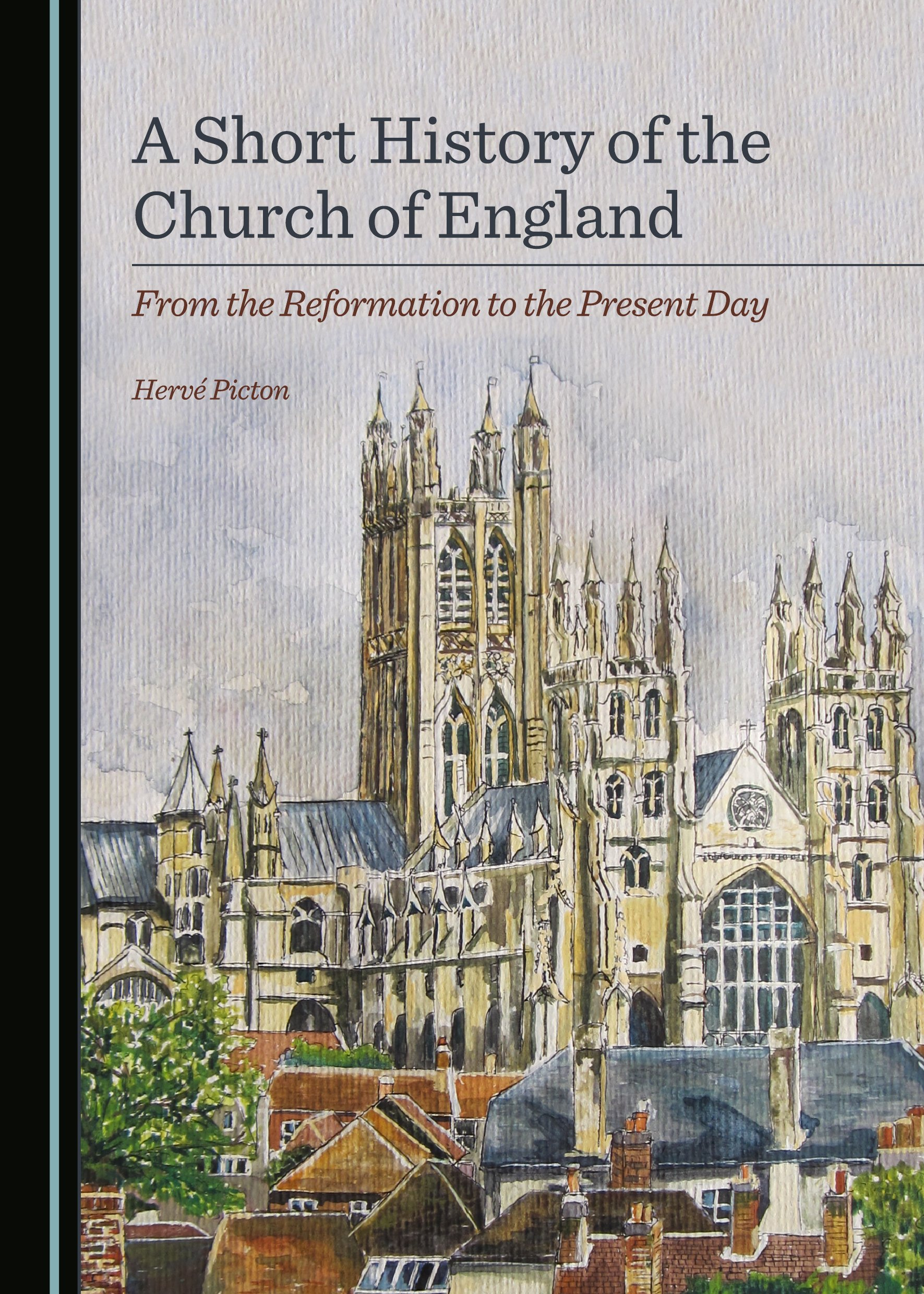 A Short History of the Church of England: From the Reformation to the Present Day