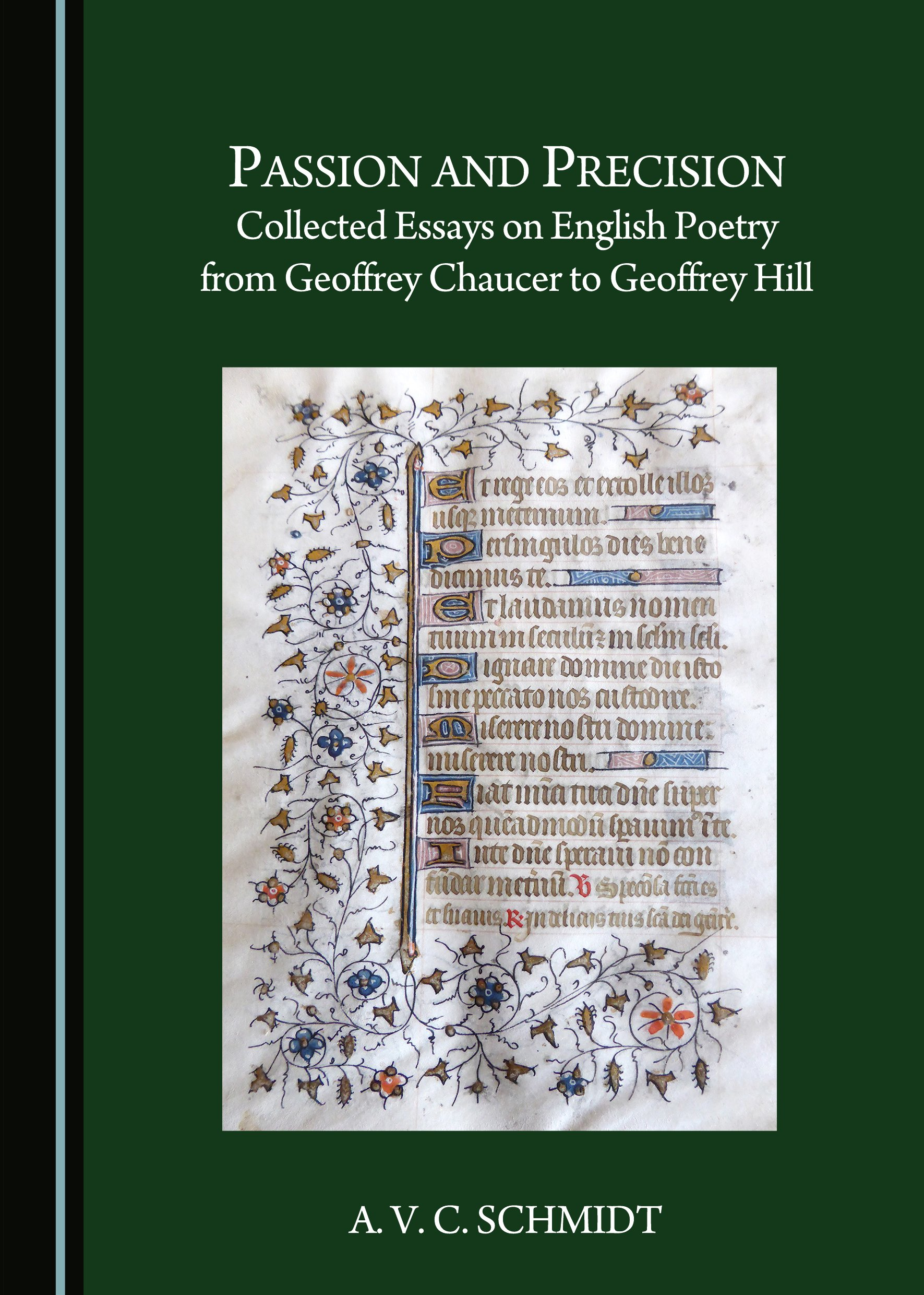 Passion and Precision: Collected Essays on English Poetry from Geoffrey Chaucer to Geoffrey Hill