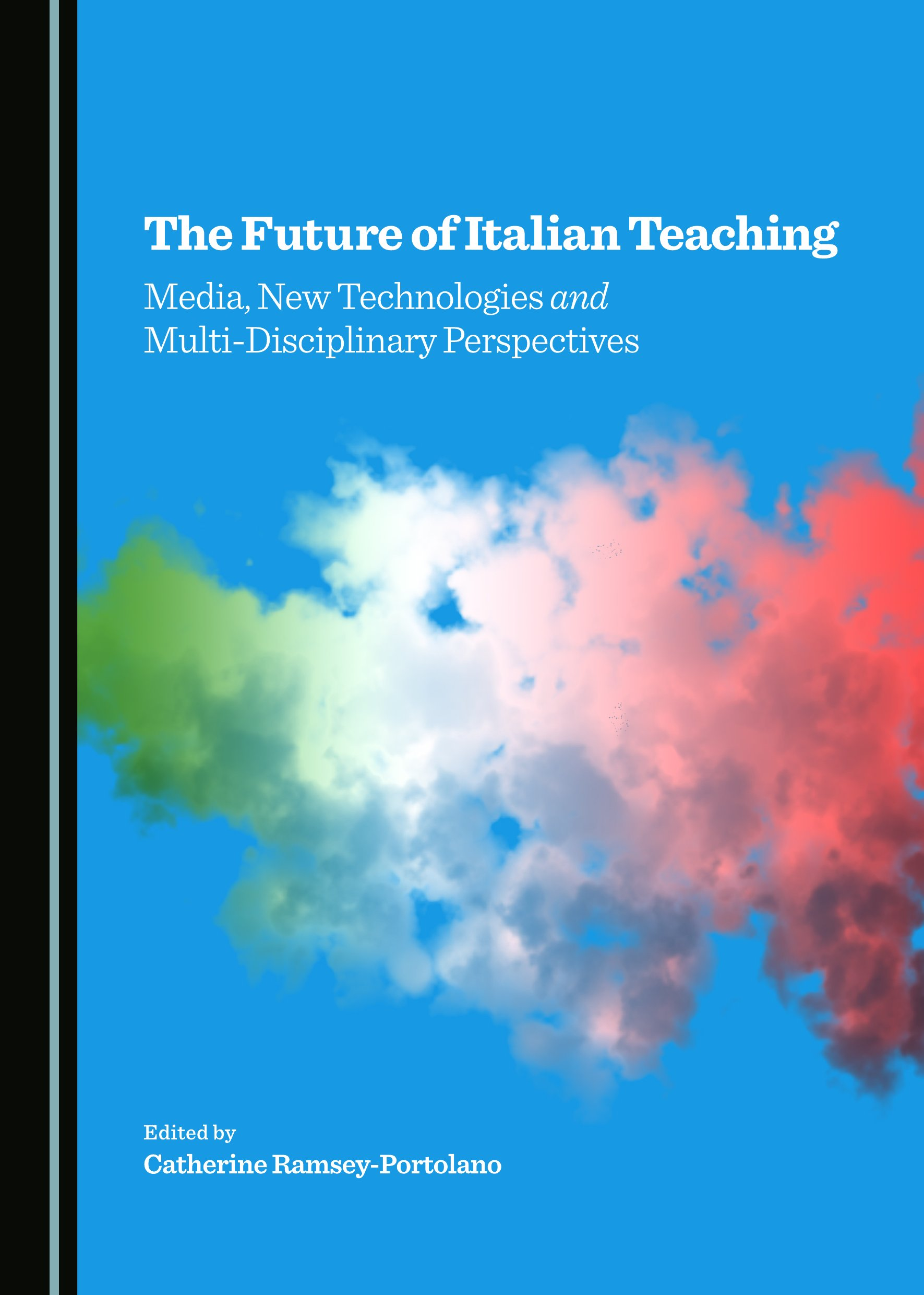 The Future of Italian Teaching: Media, New Technologies and Multi-Disciplinary Perspectives