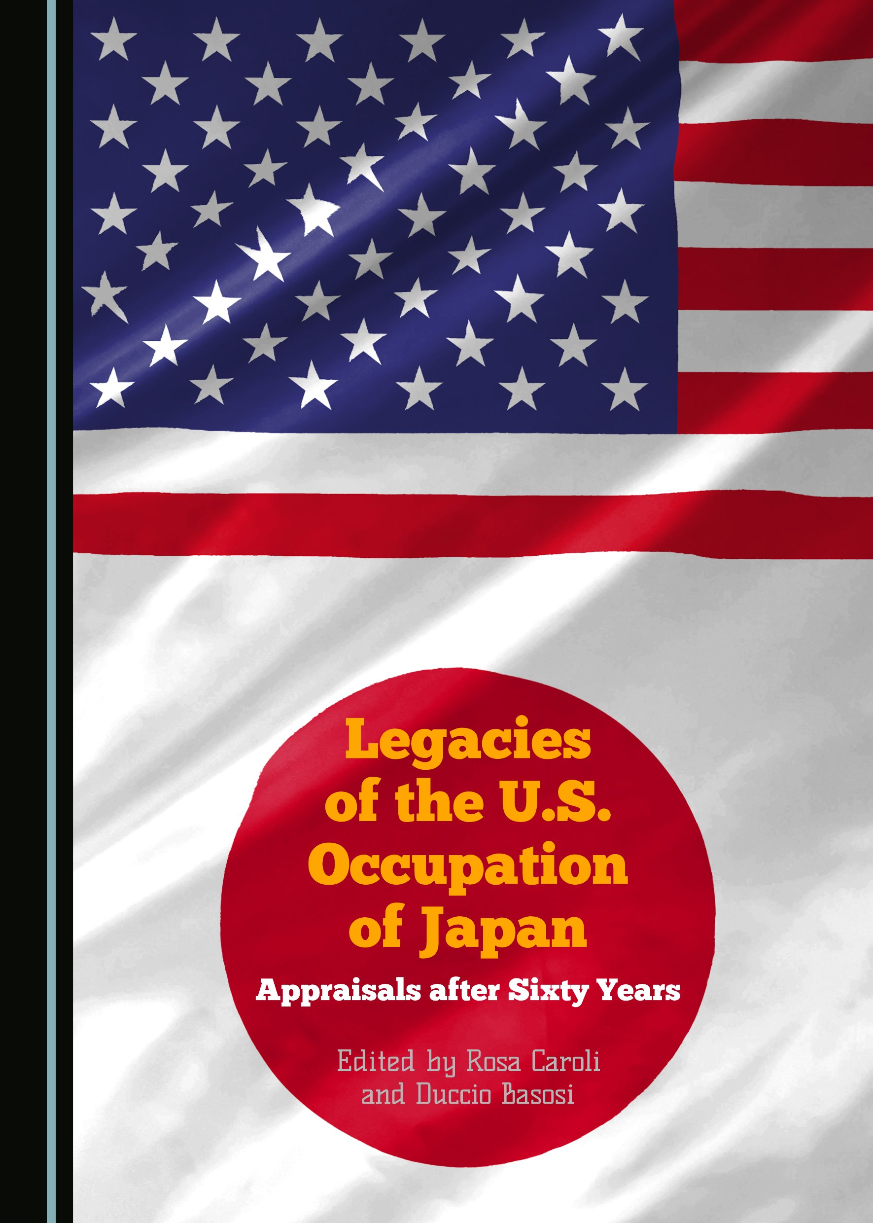 Legacies of the U.S. Occupation of Japan: Appraisals after Sixty Years