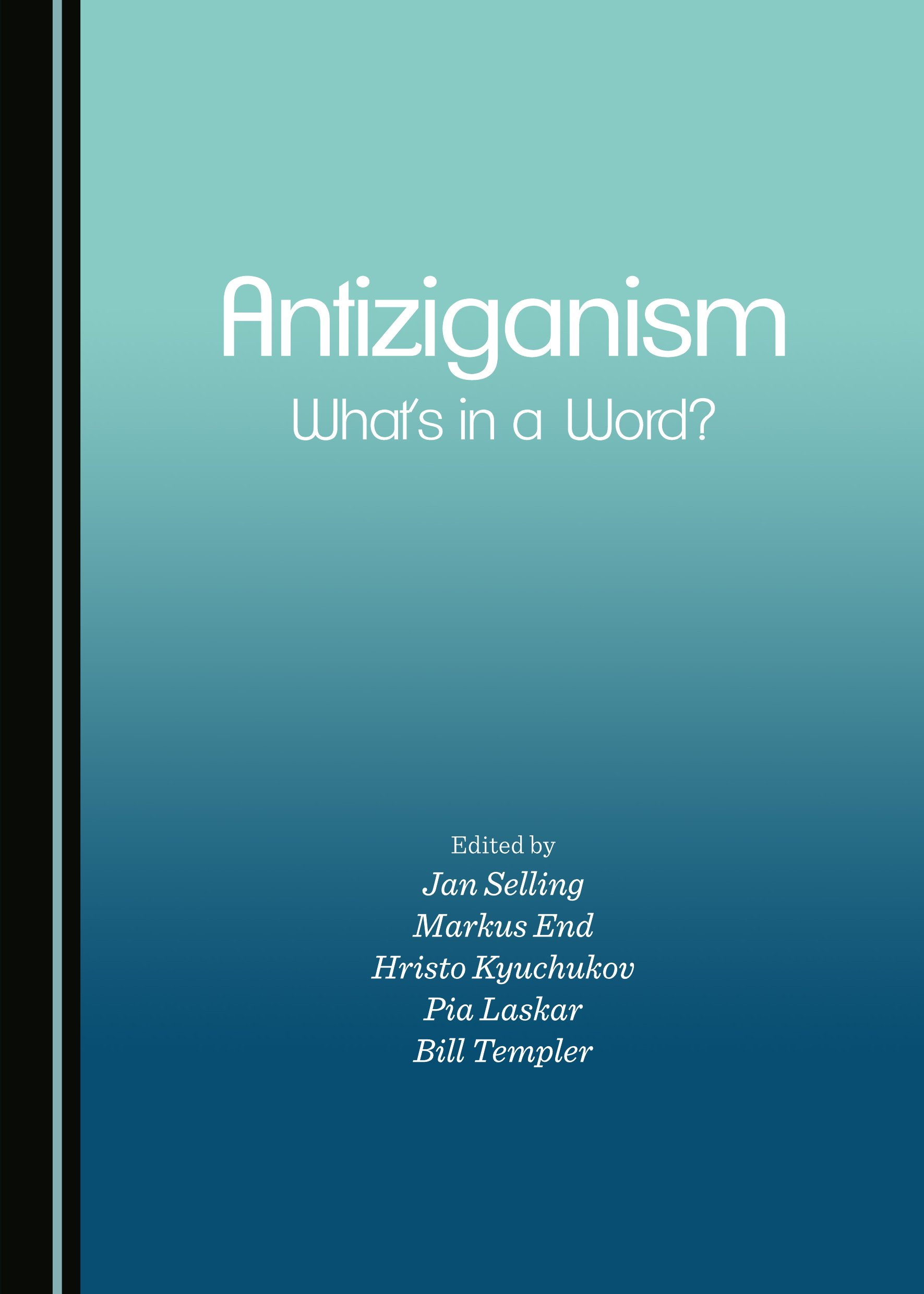 Antiziganism: What's in a Word?