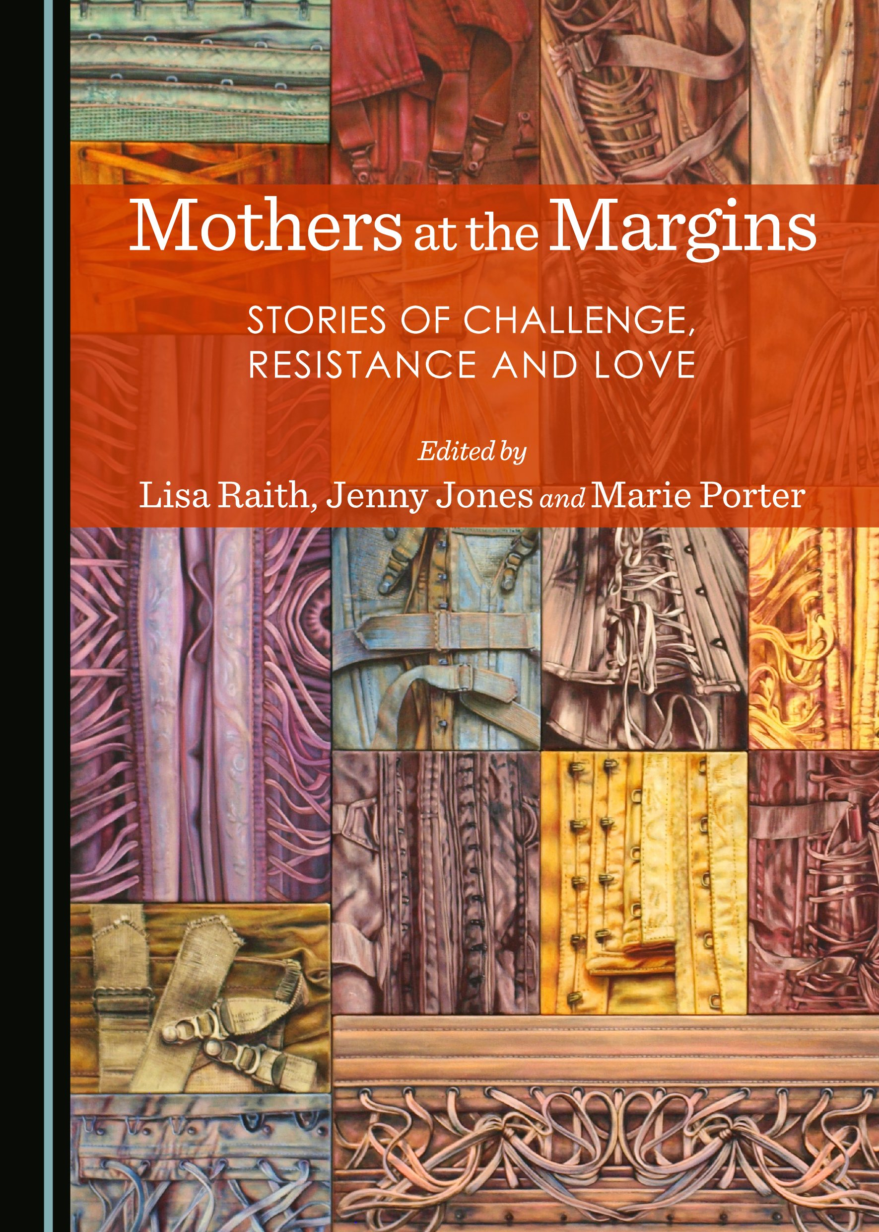 Mothers at the Margins: Stories of Challenge, Resistance and Love