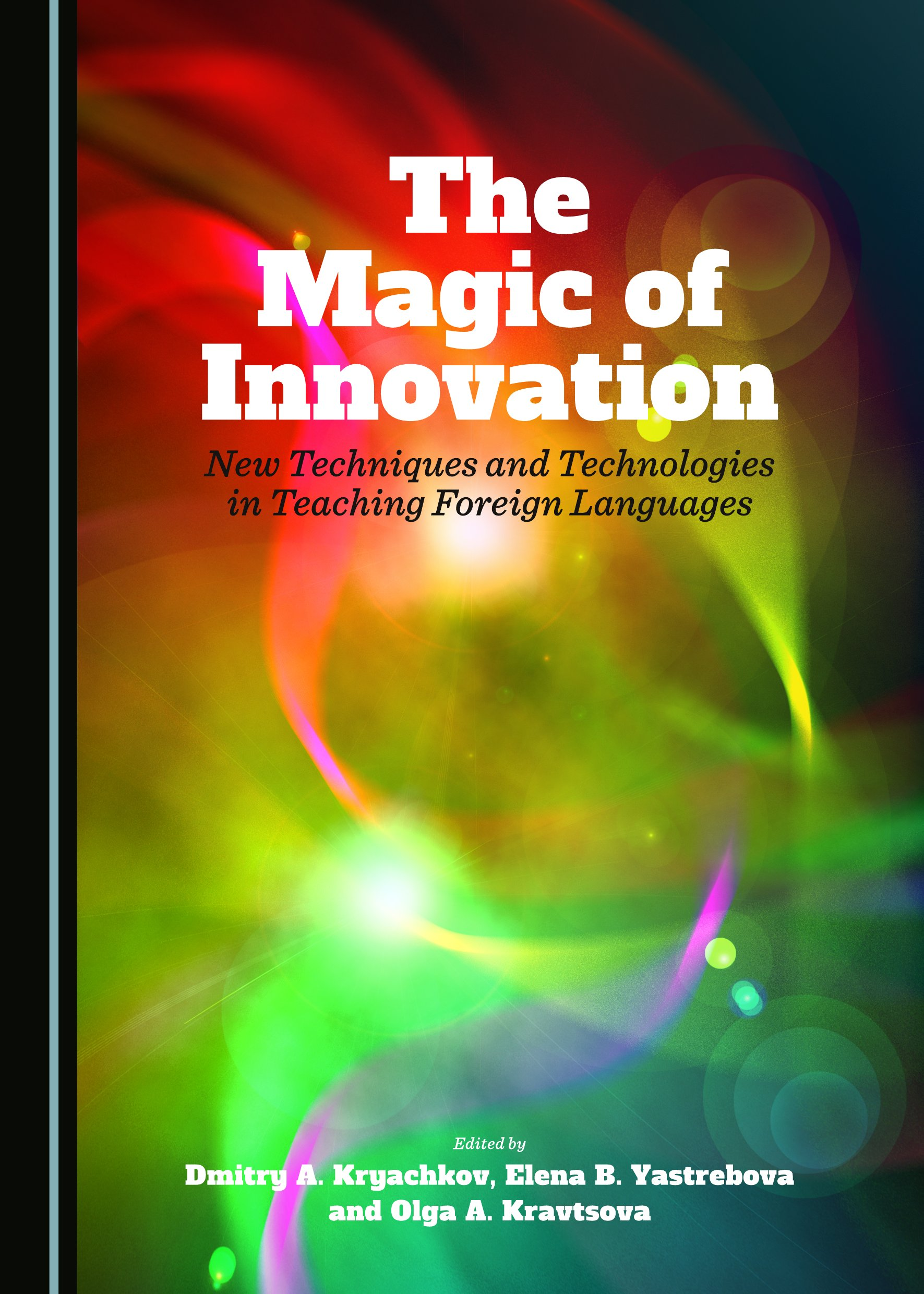 The Magic of Innovation: New Techniques and Technologies in Teaching Foreign Languages