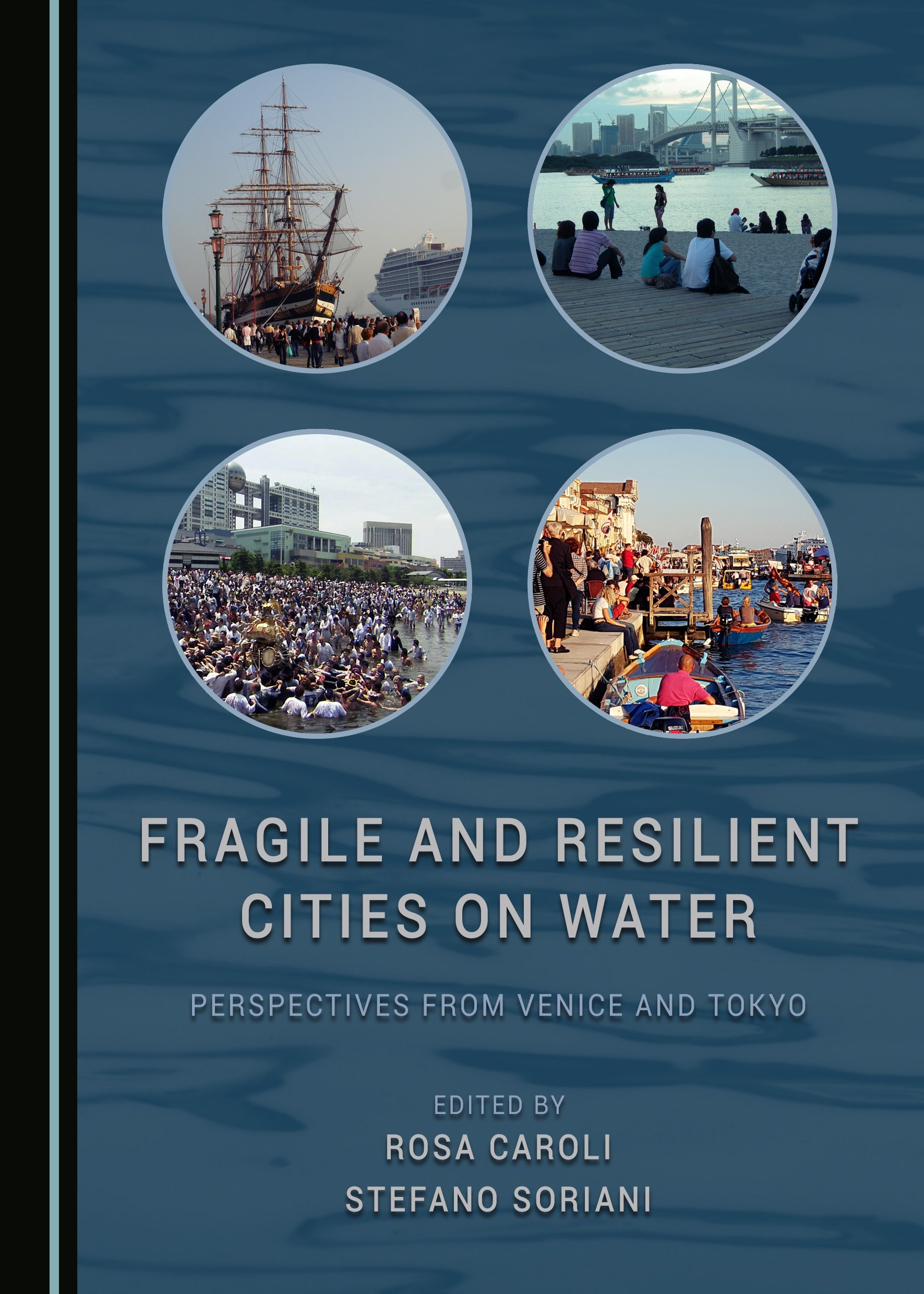 Fragile and Resilient Cities on Water: Perspectives from Venice and Tokyo