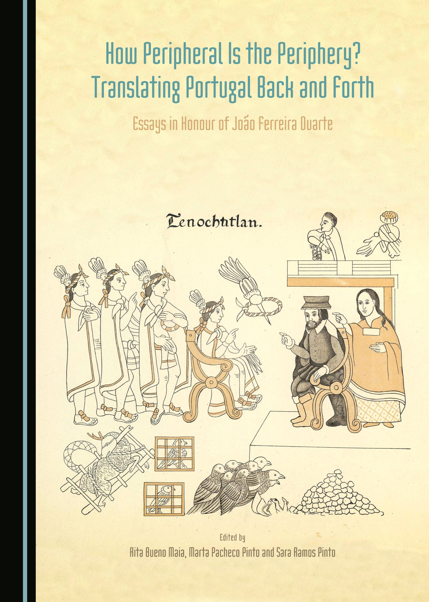 How Peripheral is the Periphery? Translating Portugal Back and Forth: Essays in Honour of João Ferreira Duarte