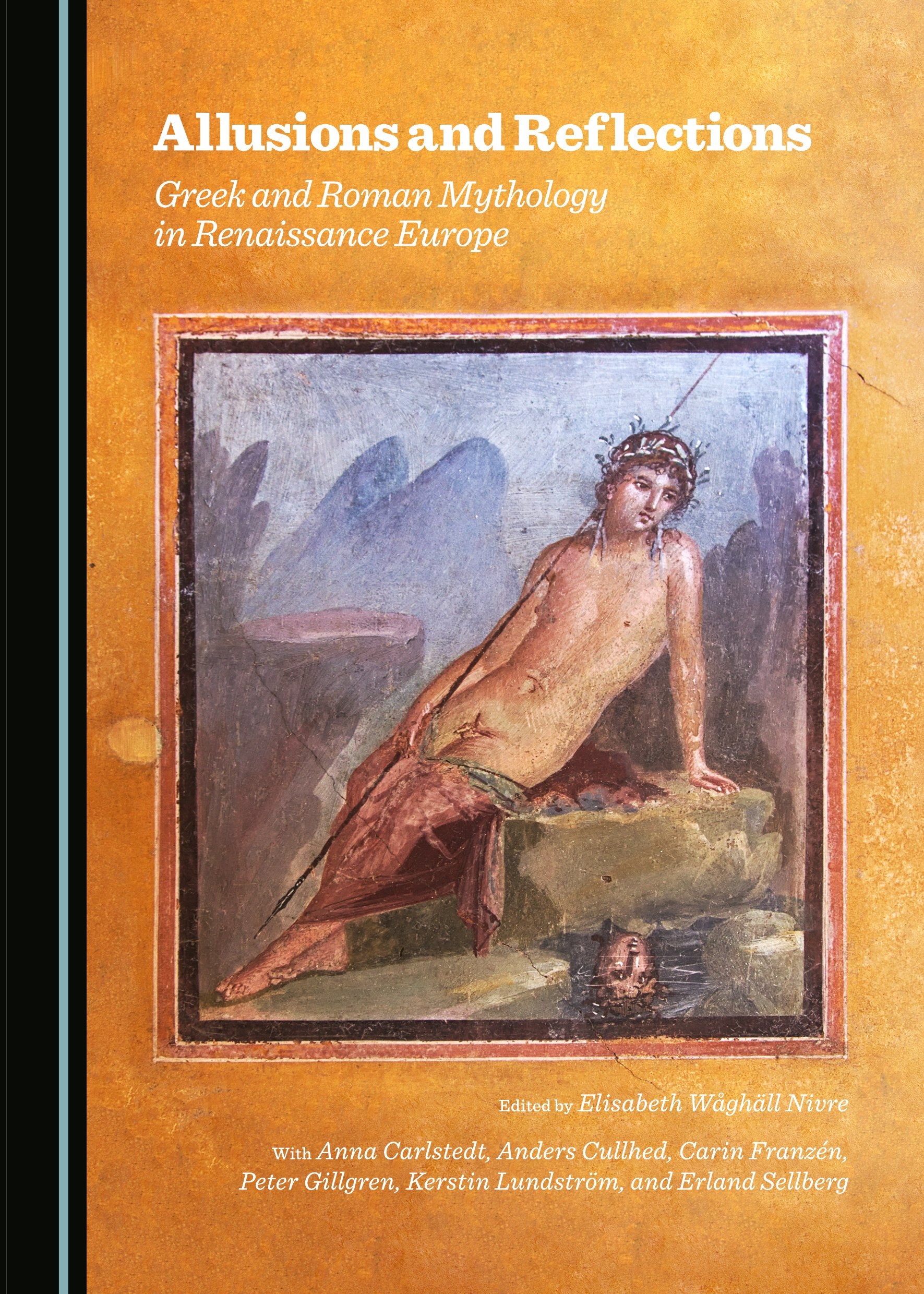 Allusions and Reflections: Greek and Roman Mythology in Renaissance Europe