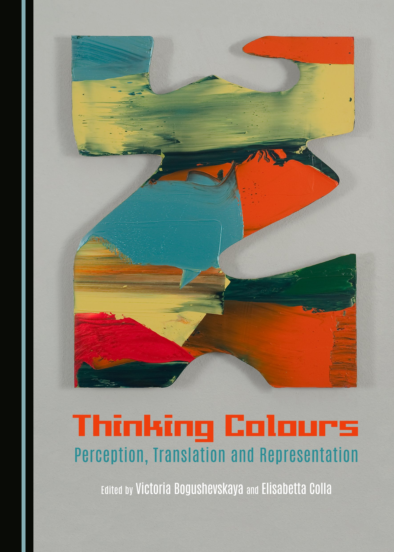 Thinking Colours: Perception, Translation and Representation