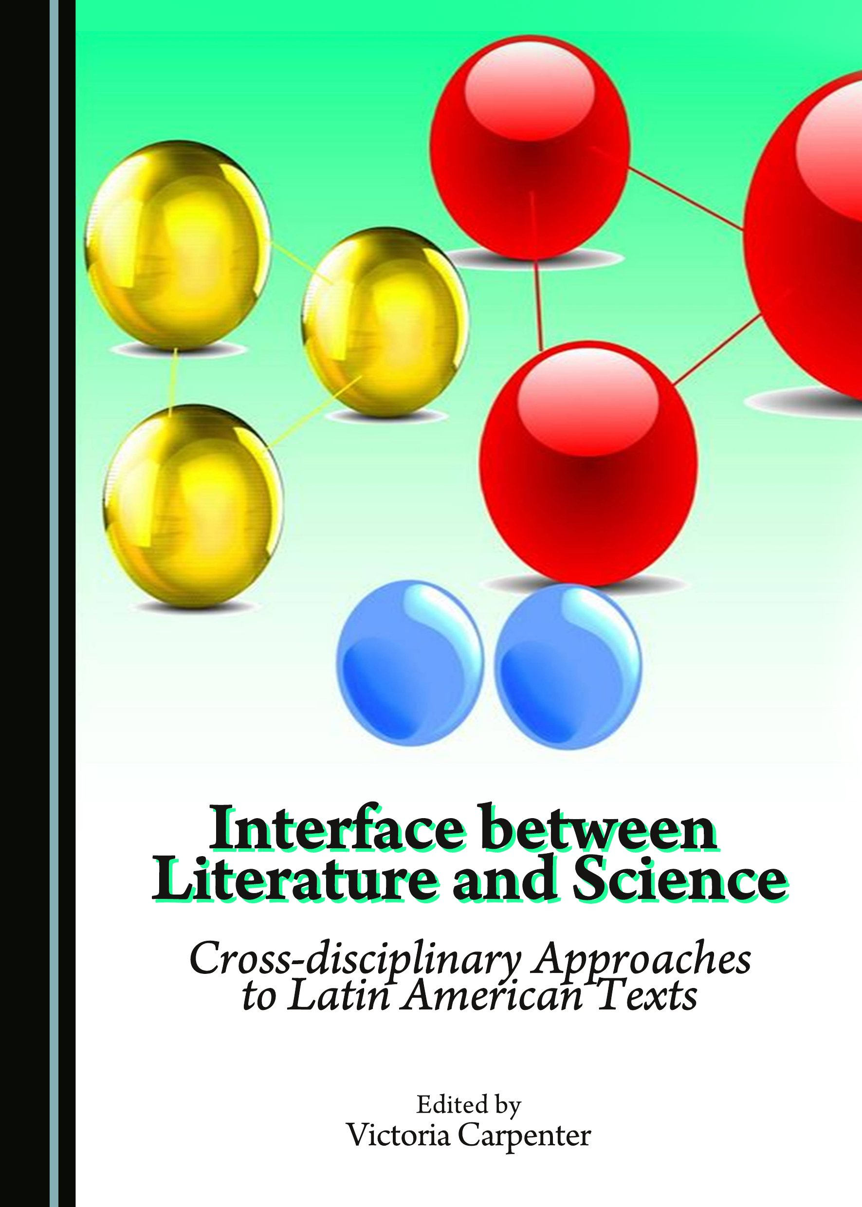 Interface between Literature and Science: Cross-disciplinary Approaches to Latin American Texts