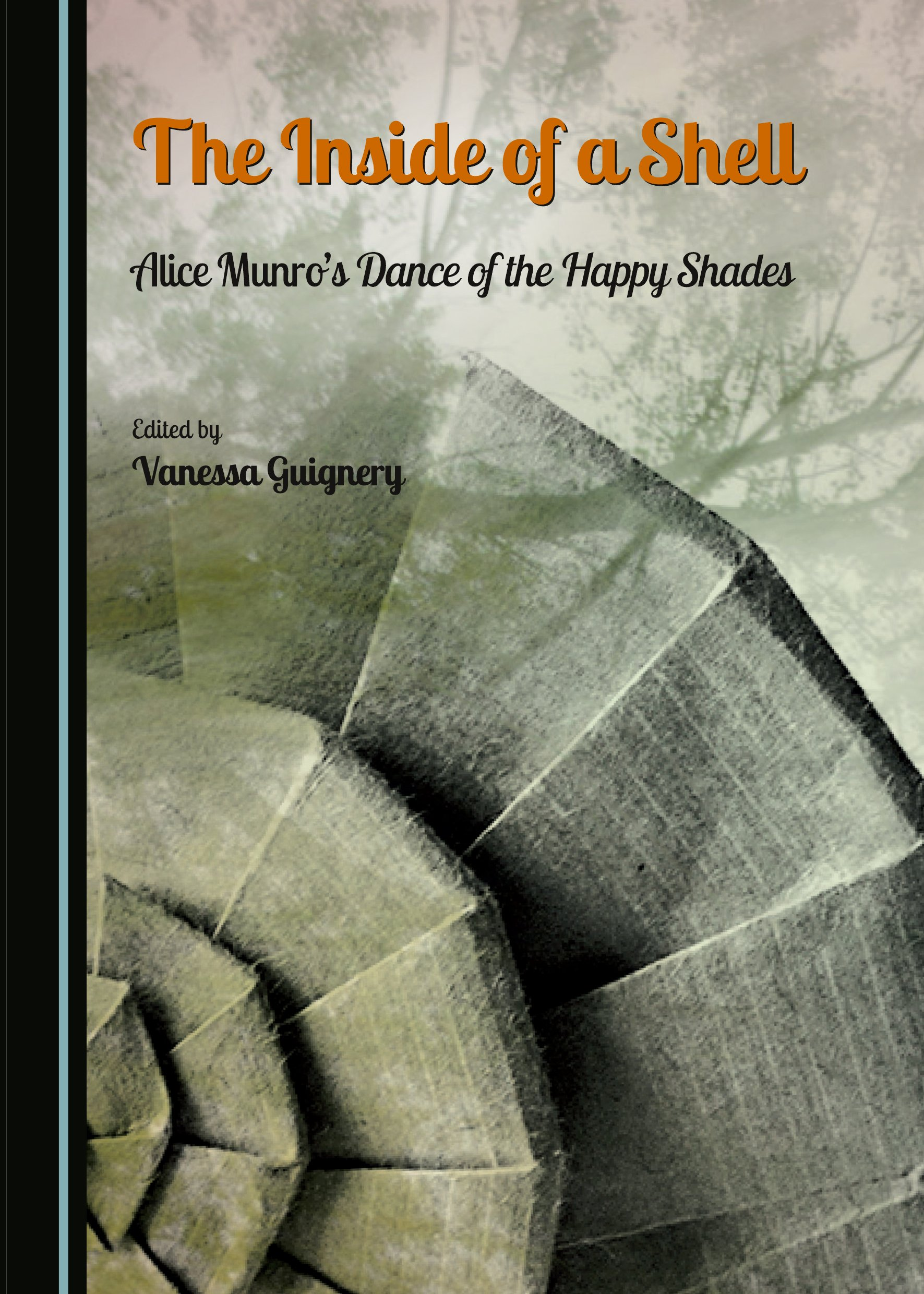 The Inside of a Shell: Alice Munro's Dance of the Happy Shades