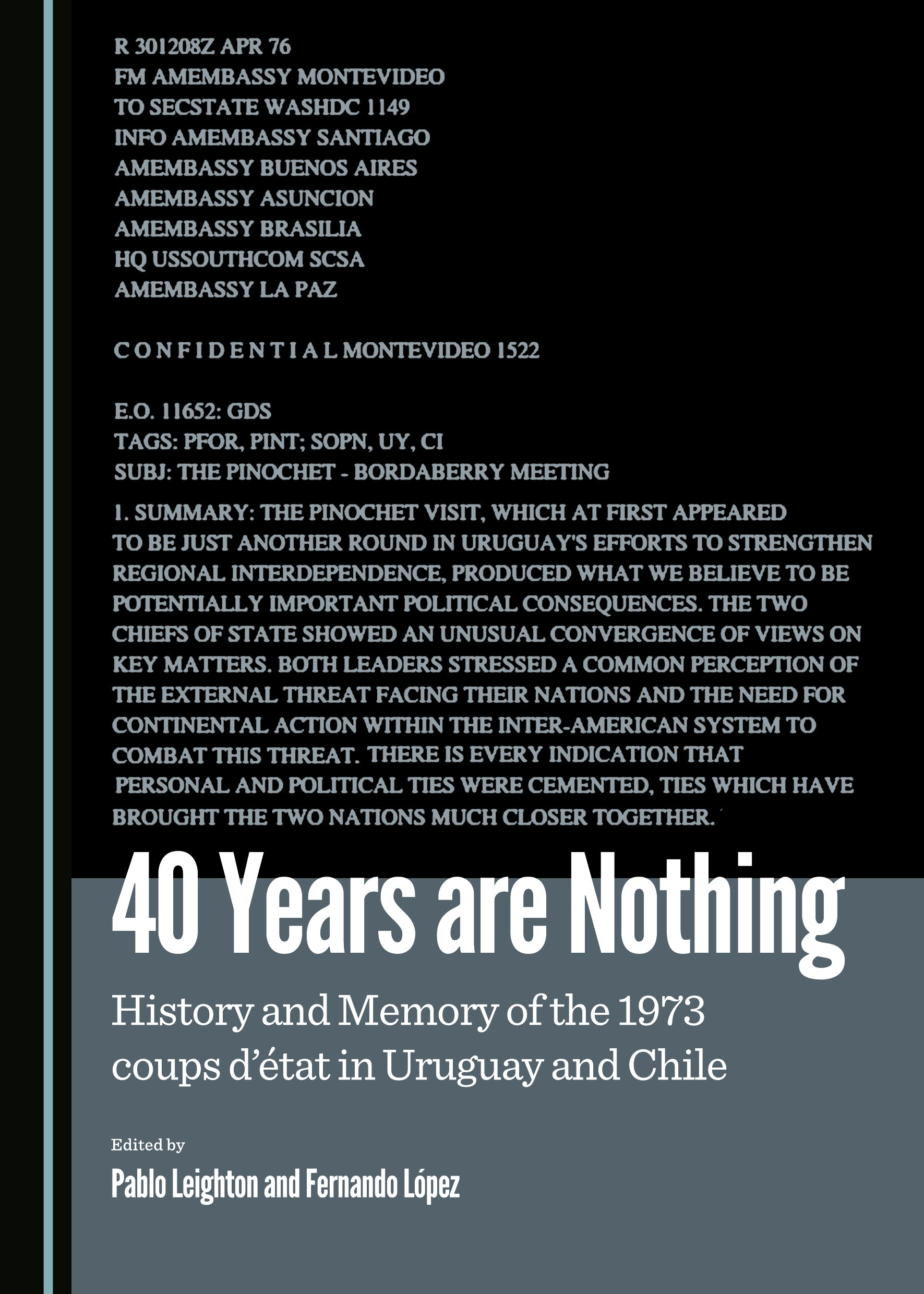 40 Years are Nothing: History and memory of the 1973 coups d'état in Uruguay and Chile