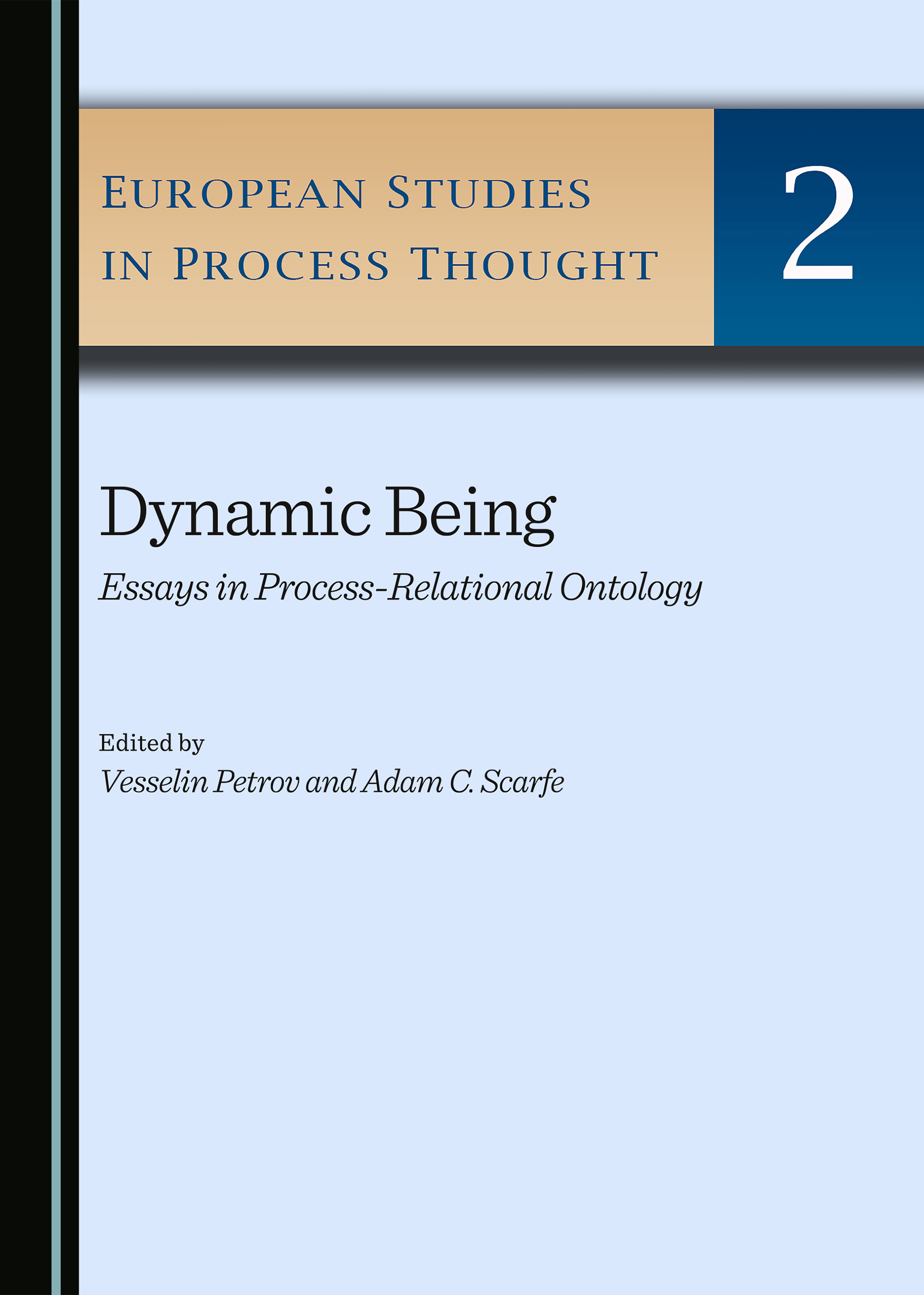 Dynamic Being: Essays in Process-Relational Ontology