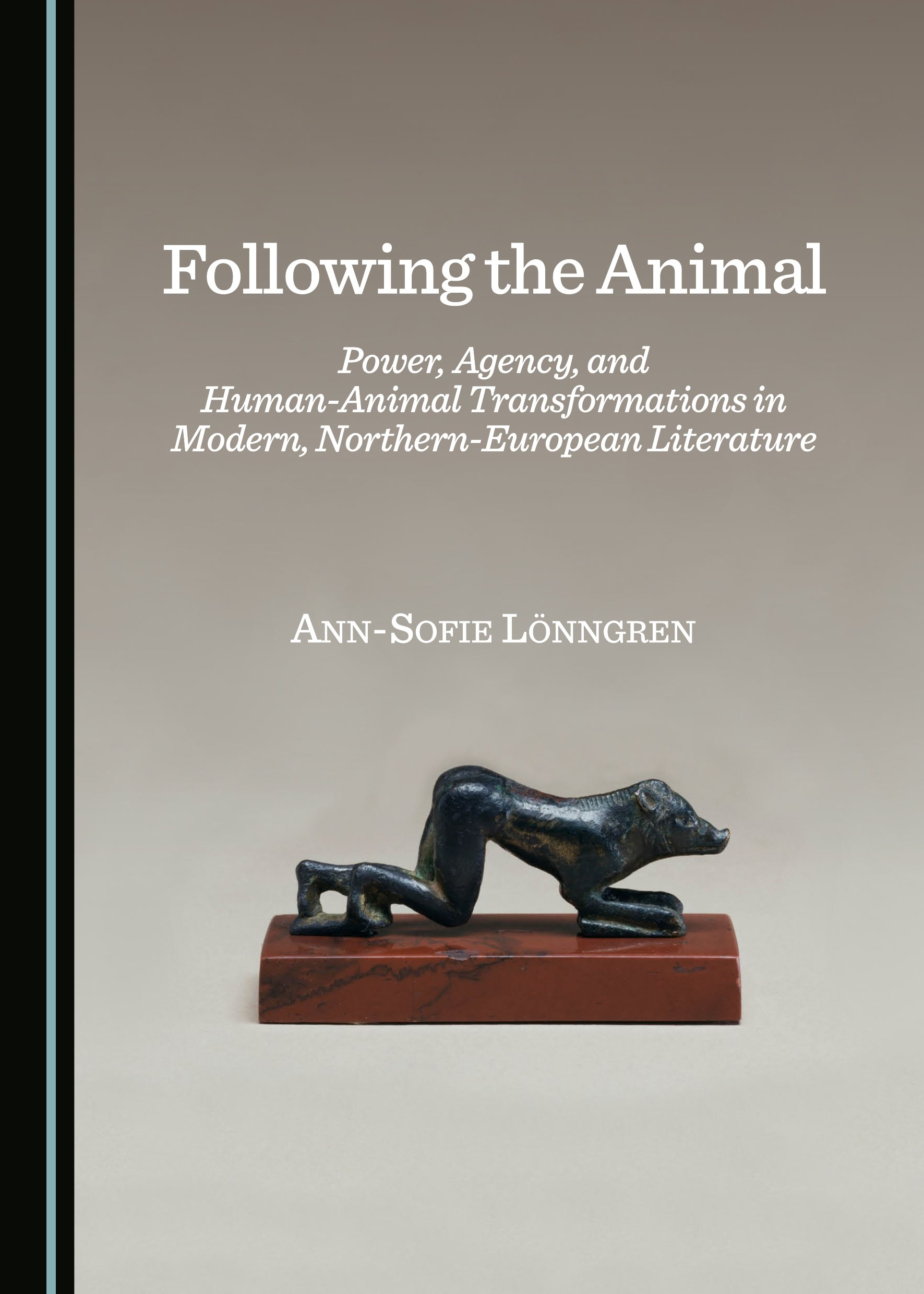 Following the Animal: Power, Agency, and Human-Animal Transformations in Modern, Northern-European Literature