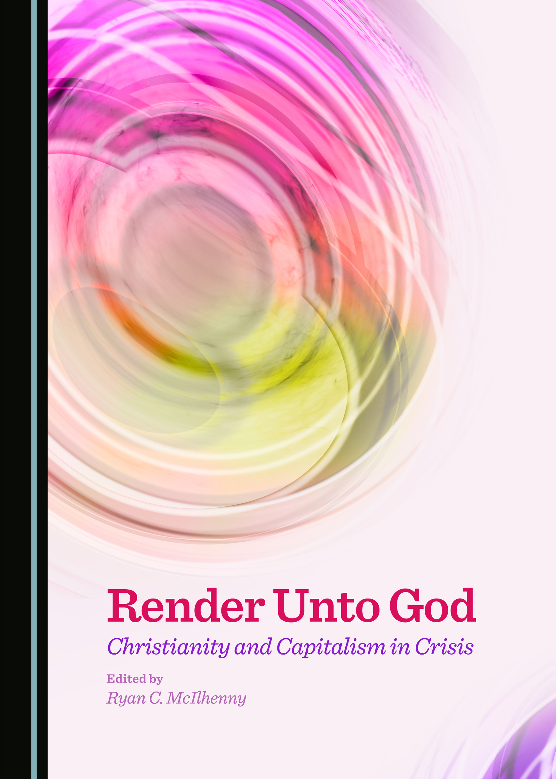 Render Unto God: Christianity and Capitalism in Crisis