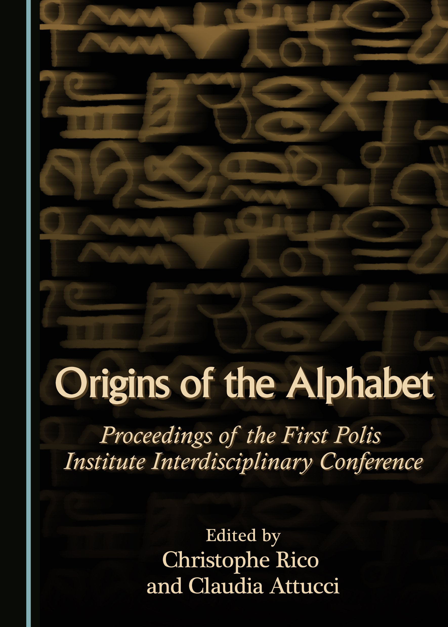 Origins of the Alphabet: Proceedings of the First Polis Institute Interdisciplinary Conference