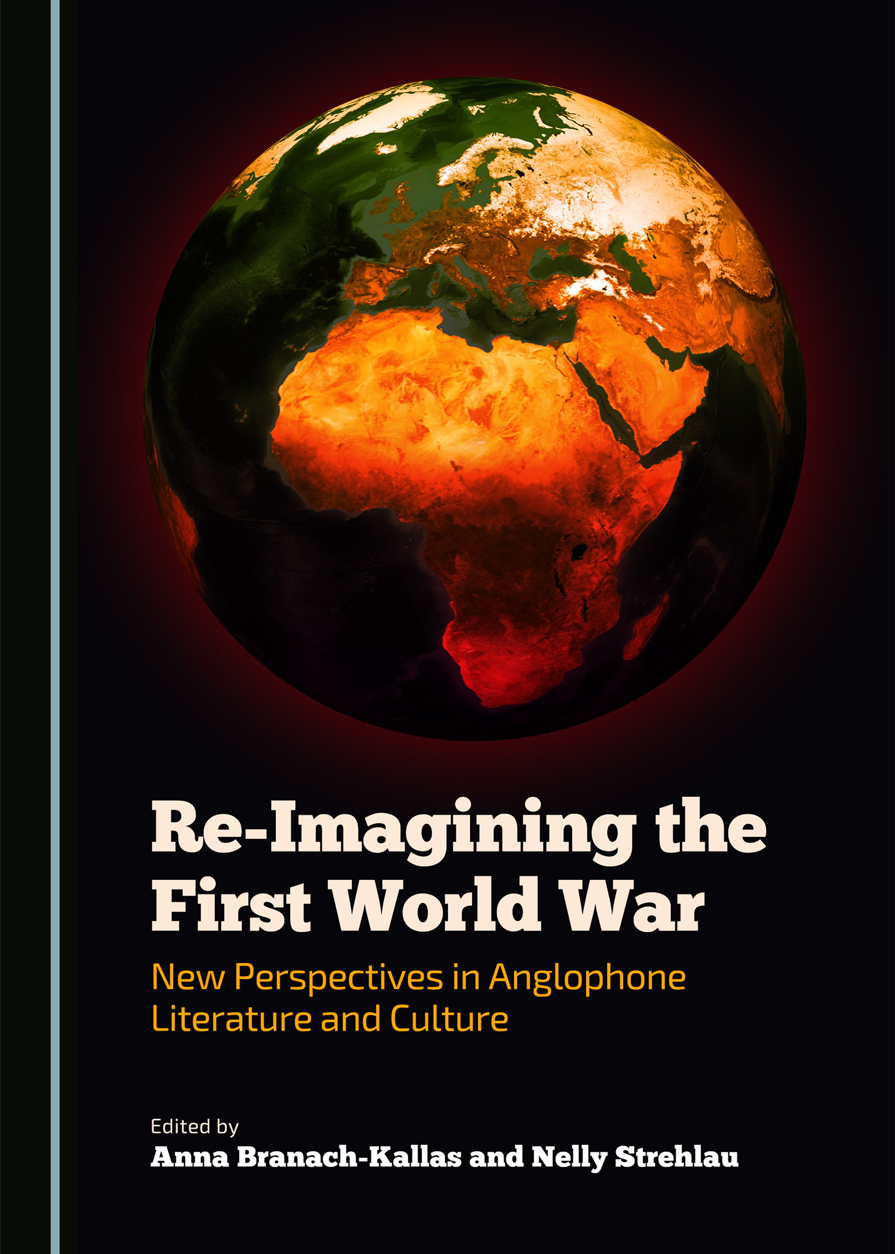 Re-Imagining the First World War: New Perspectives in Anglophone Literature and Culture