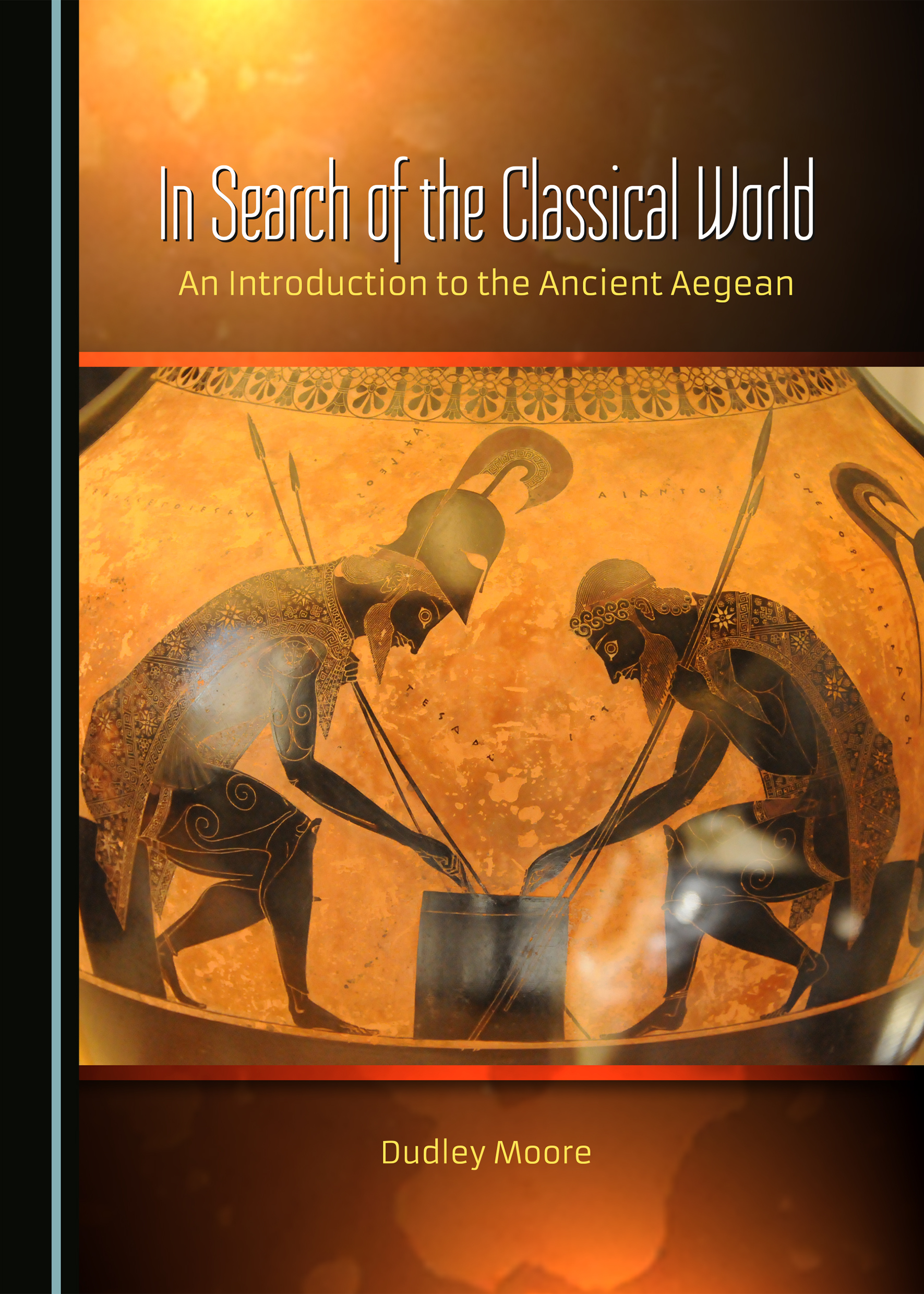 In Search of the Classical World: An Introduction to the Ancient Aegean