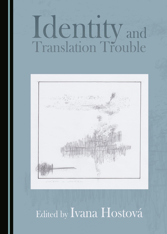 Identity and Translation Trouble