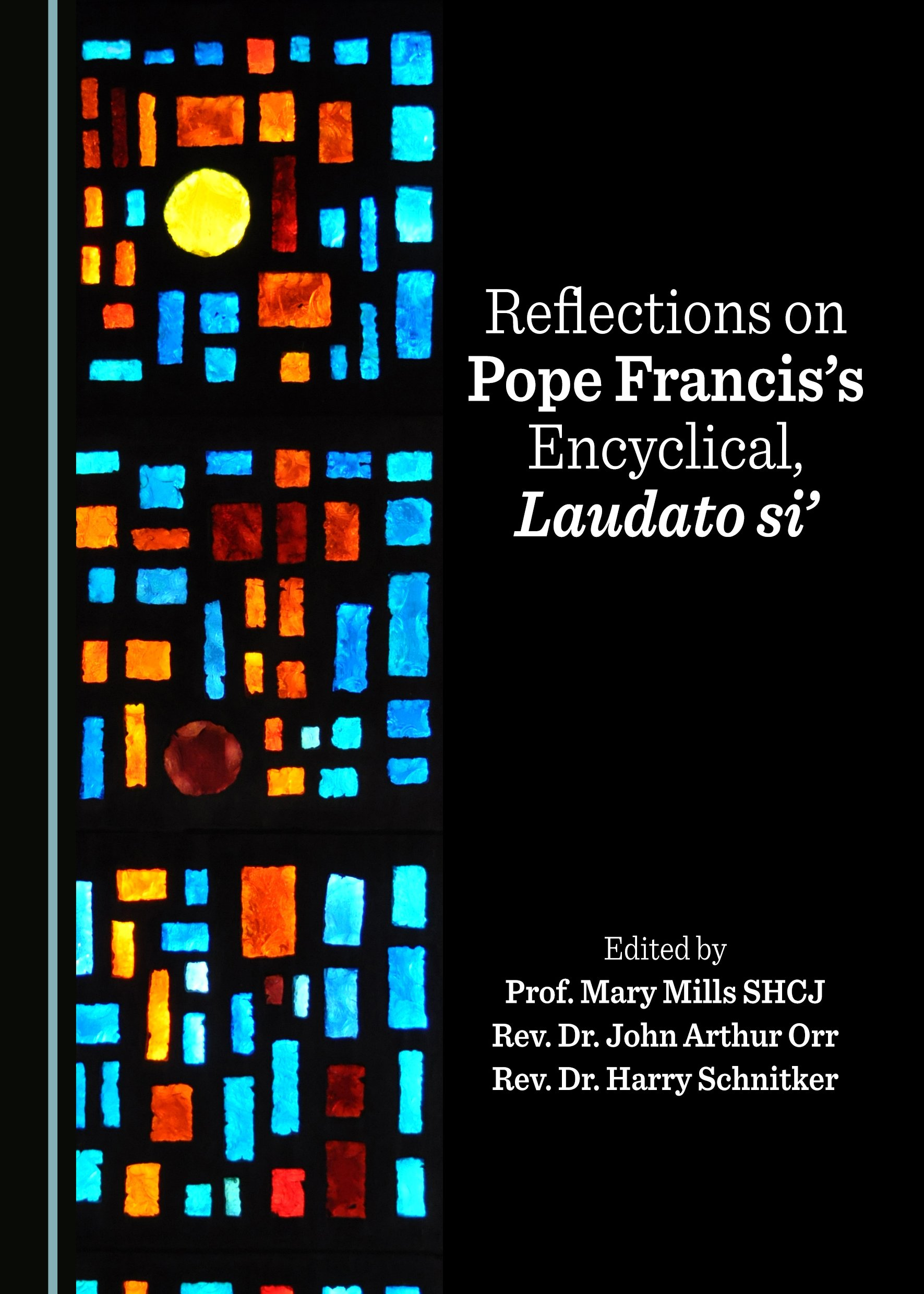 Reflections on Pope Francis's Encyclical, Laudato si'