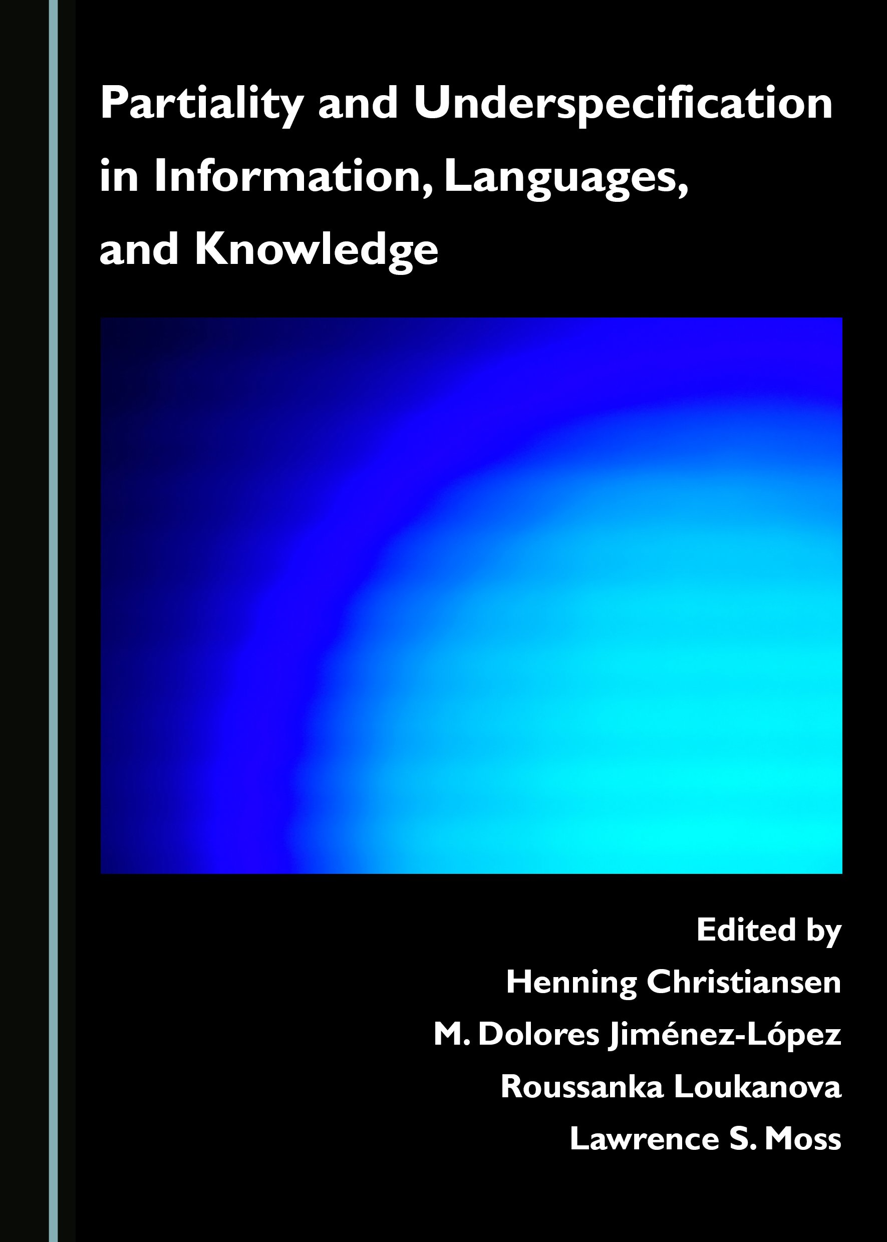 Partiality and Underspecification in Information, Languages, and Knowledge