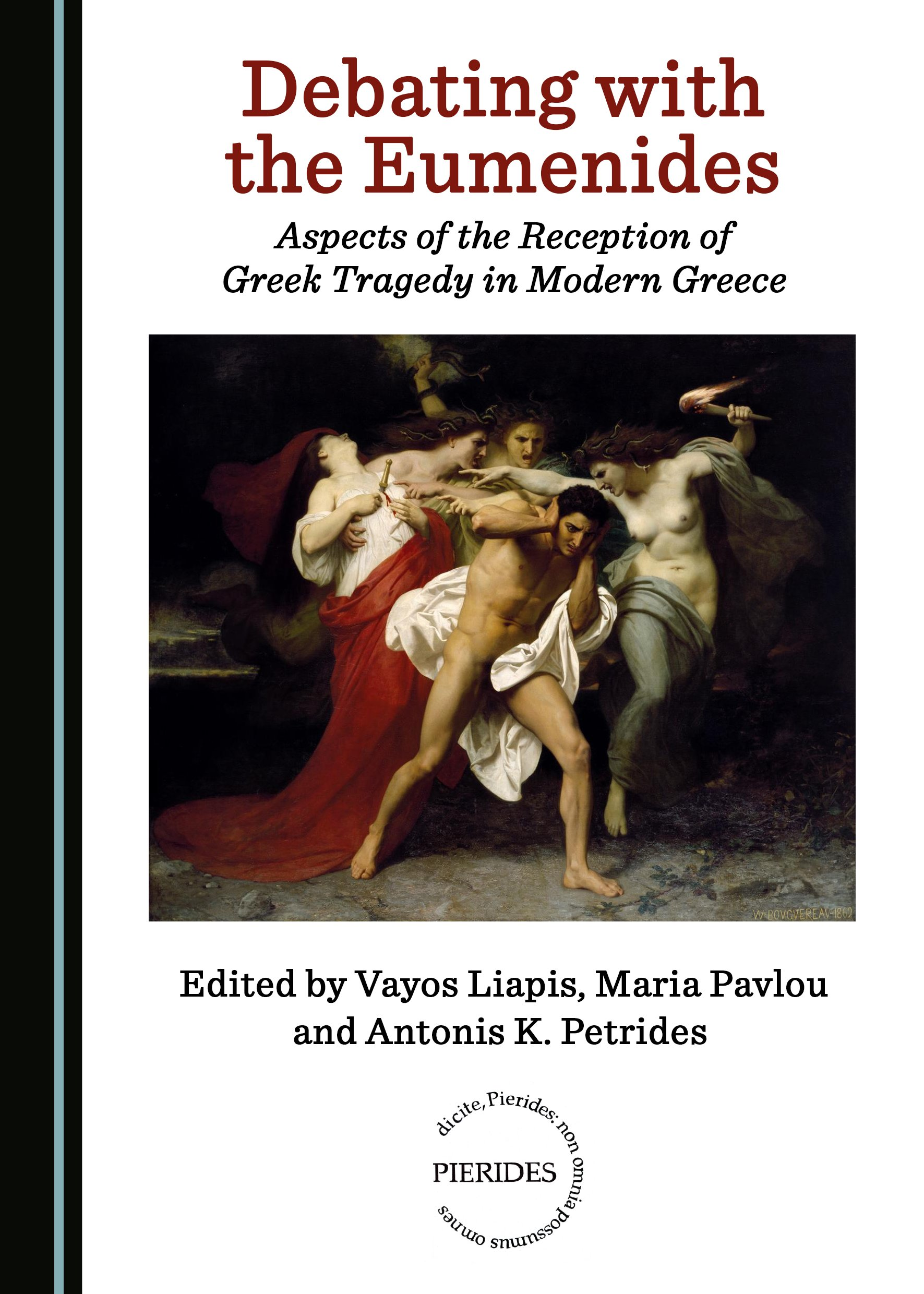 Debating with the Eumenides: Aspects of the Reception of Greek Tragedy in Modern Greece