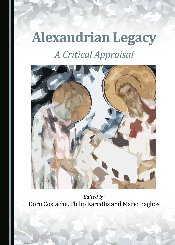 Alexandrian Legacy: A Critical Appraisal