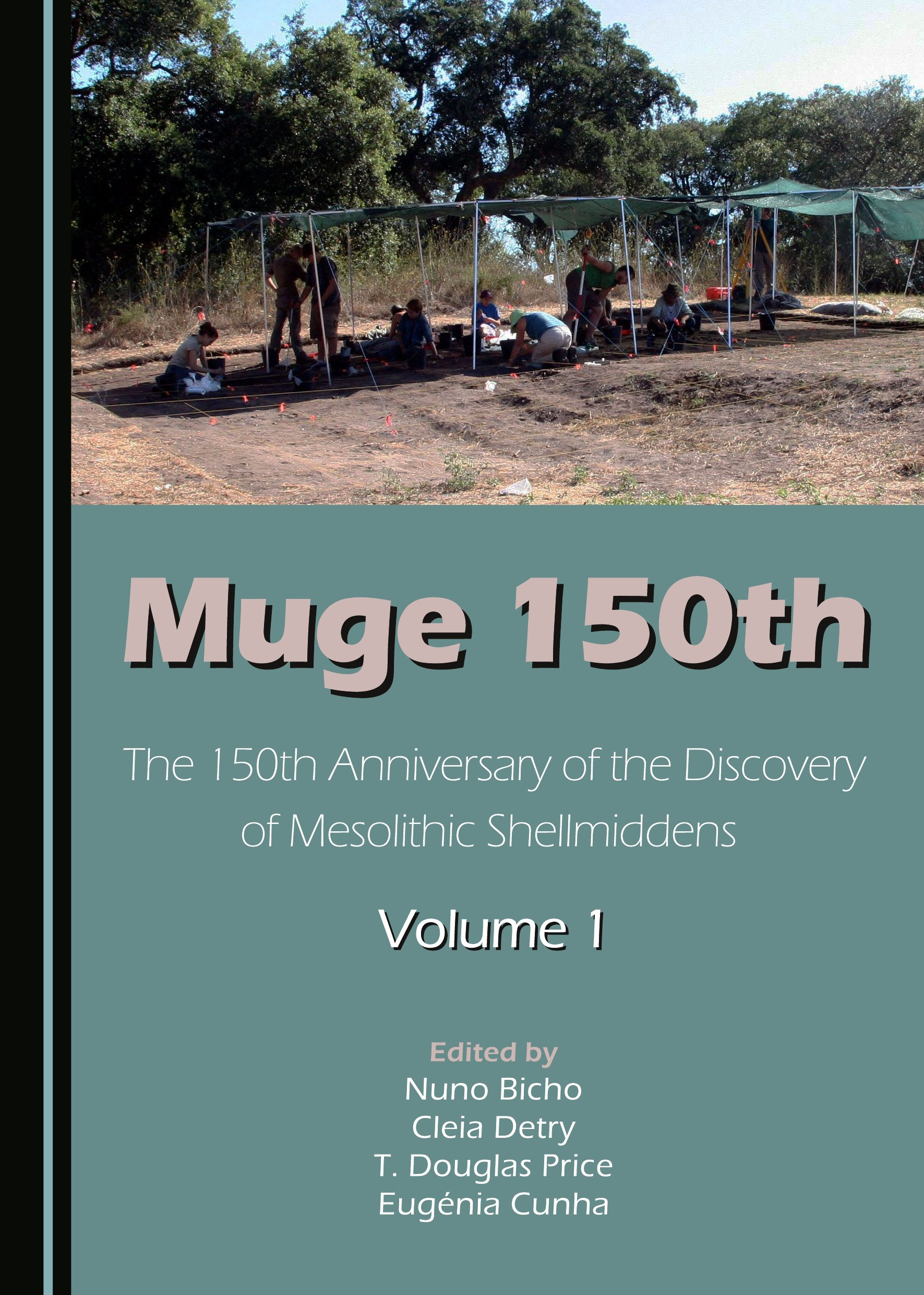 Muge 150th: The 150th Anniversary of the Discovery of Mesolithic Shellmiddens—Volume 1
