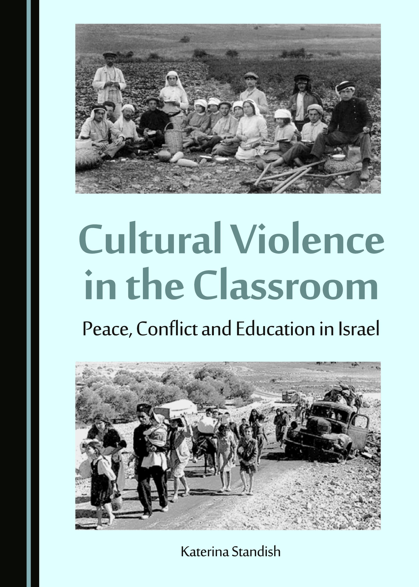 Cultural Violence in the Classroom: Peace, Conflict and Education in Israel
