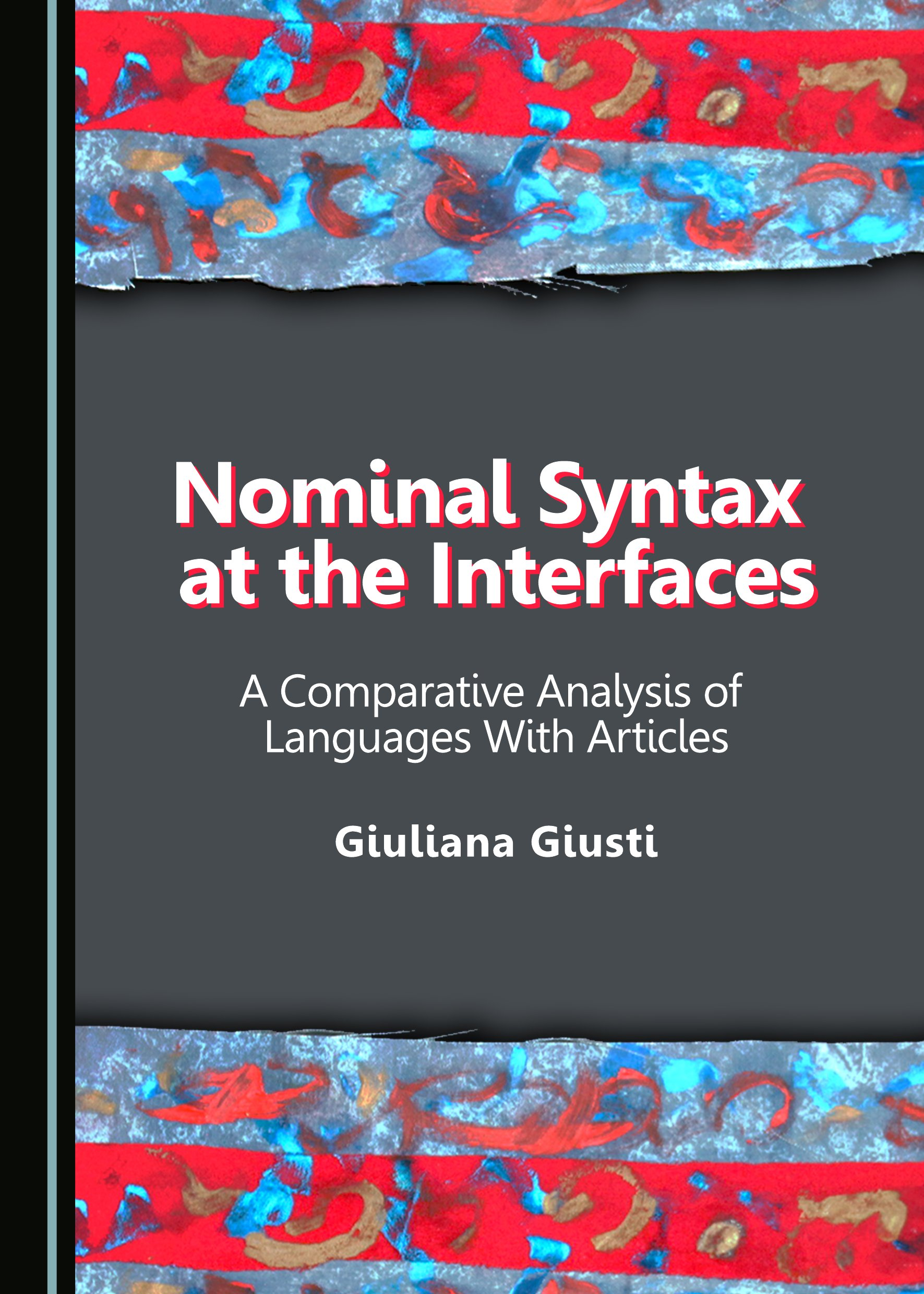 Nominal Syntax at the Interfaces: A Comparative Analysis of Languages With Articles
