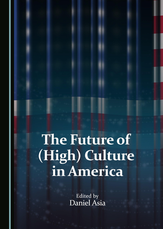 The Future of (High) Culture in America