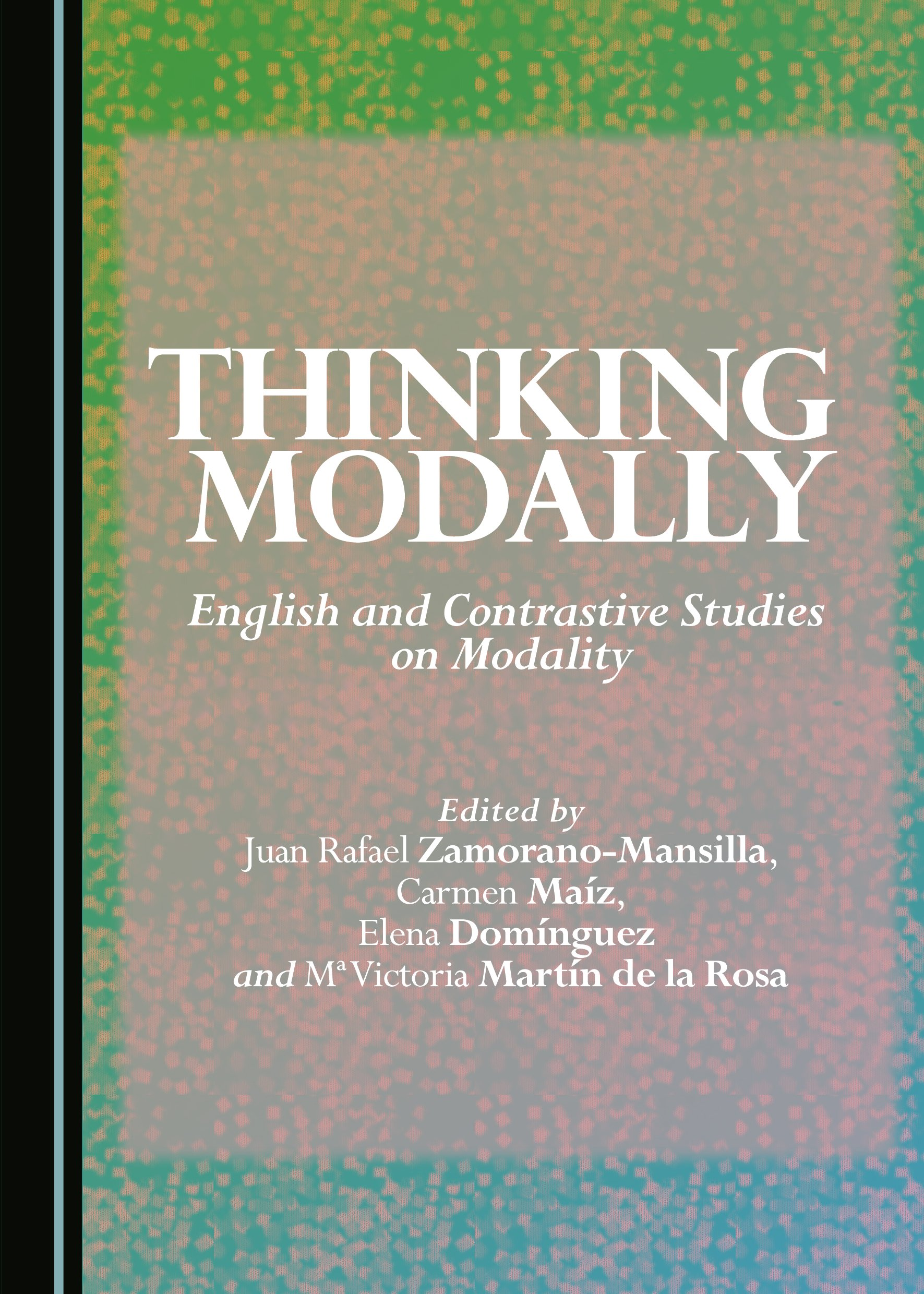 Thinking Modally: English and Contrastive Studies on Modality
