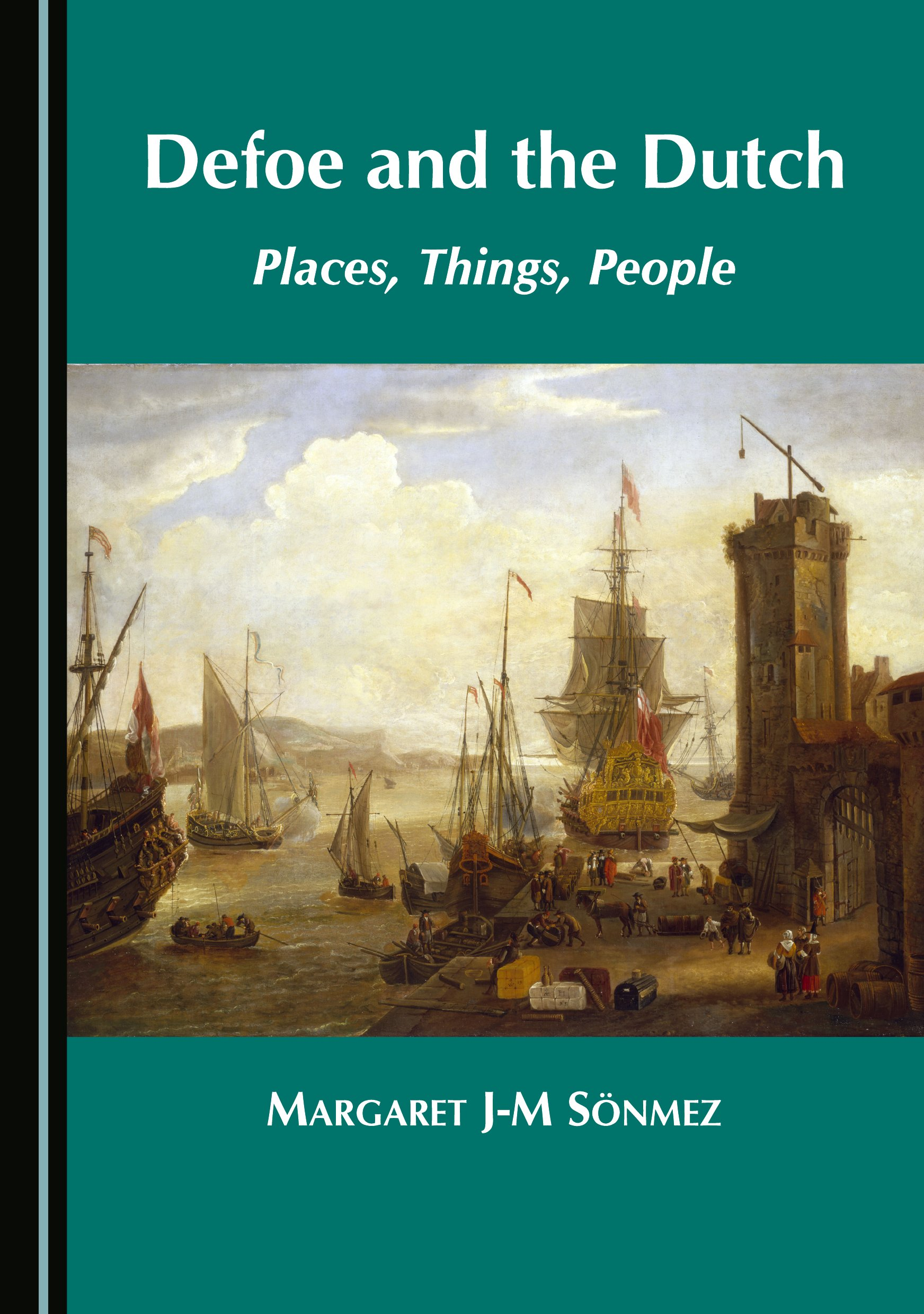 Defoe and the Dutch: Places, Things, People
