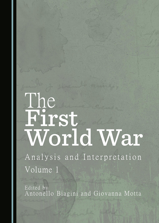 The First World War: Analysis and Interpretation, Volume 1