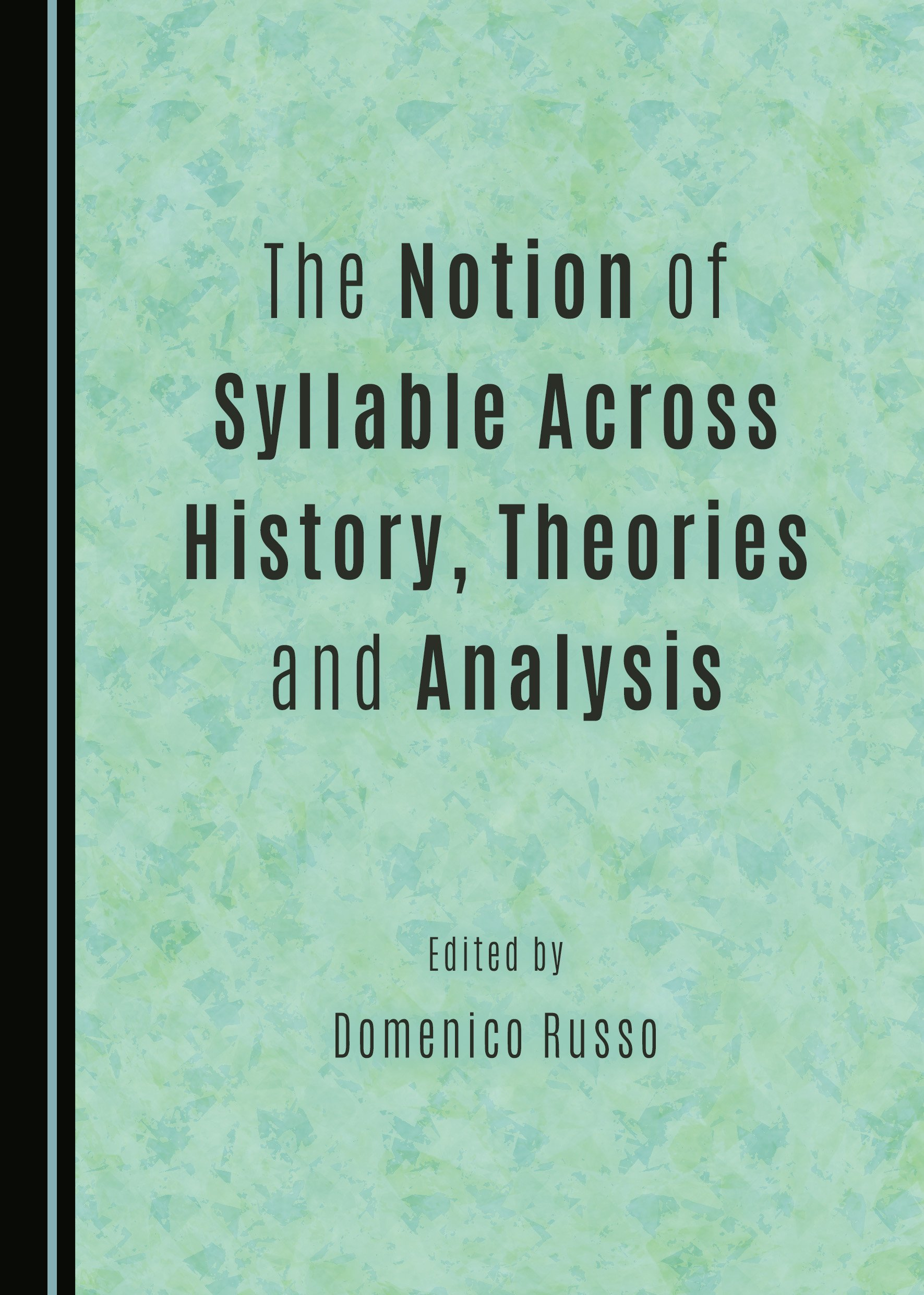 The Notion of Syllable Across History, Theories and Analysis
