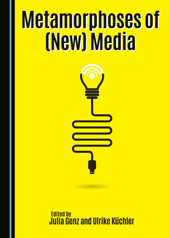 Metamorphoses of (New) Media