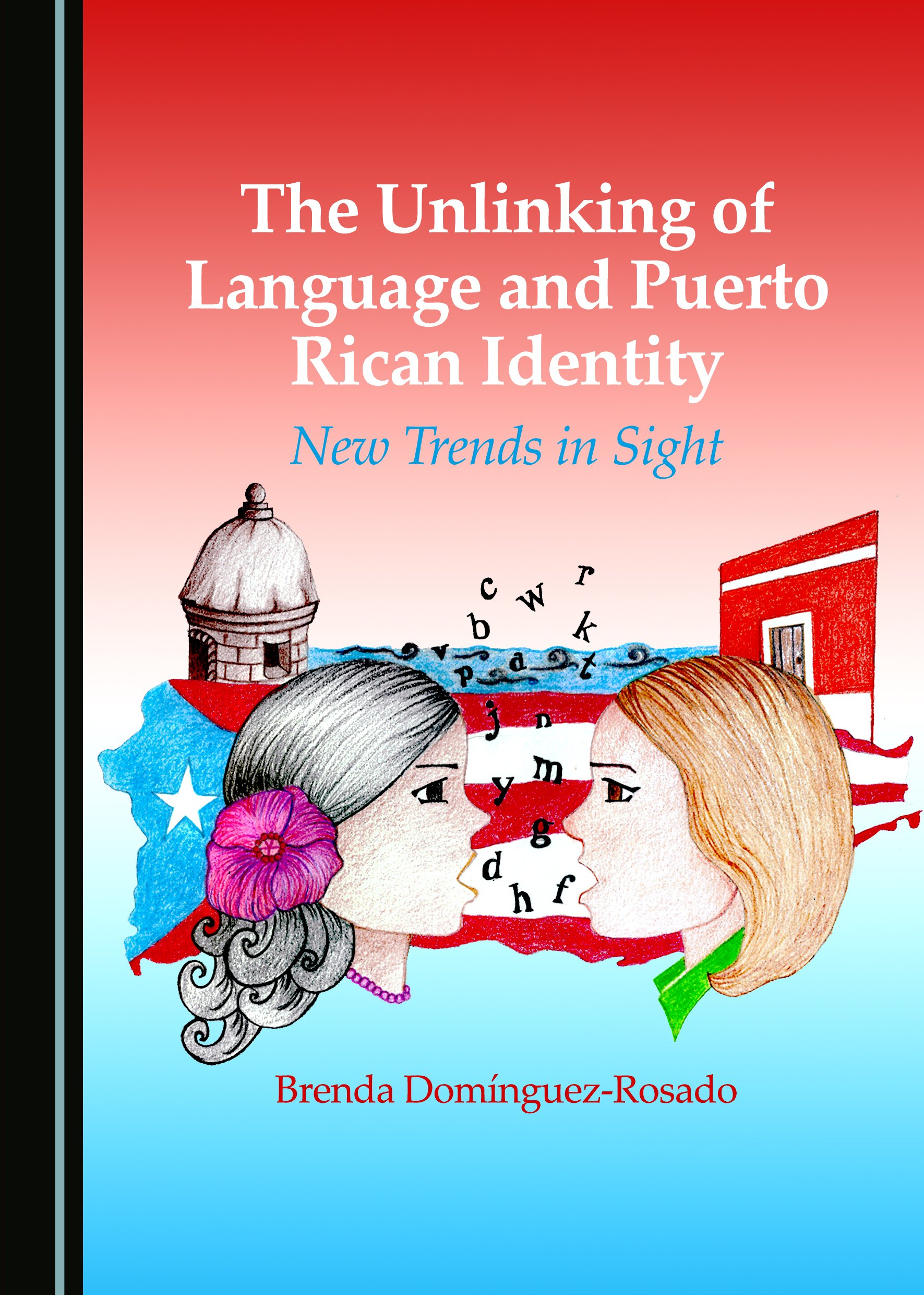 The Unlinking of Language and Puerto Rican Identity: New Trends in Sight