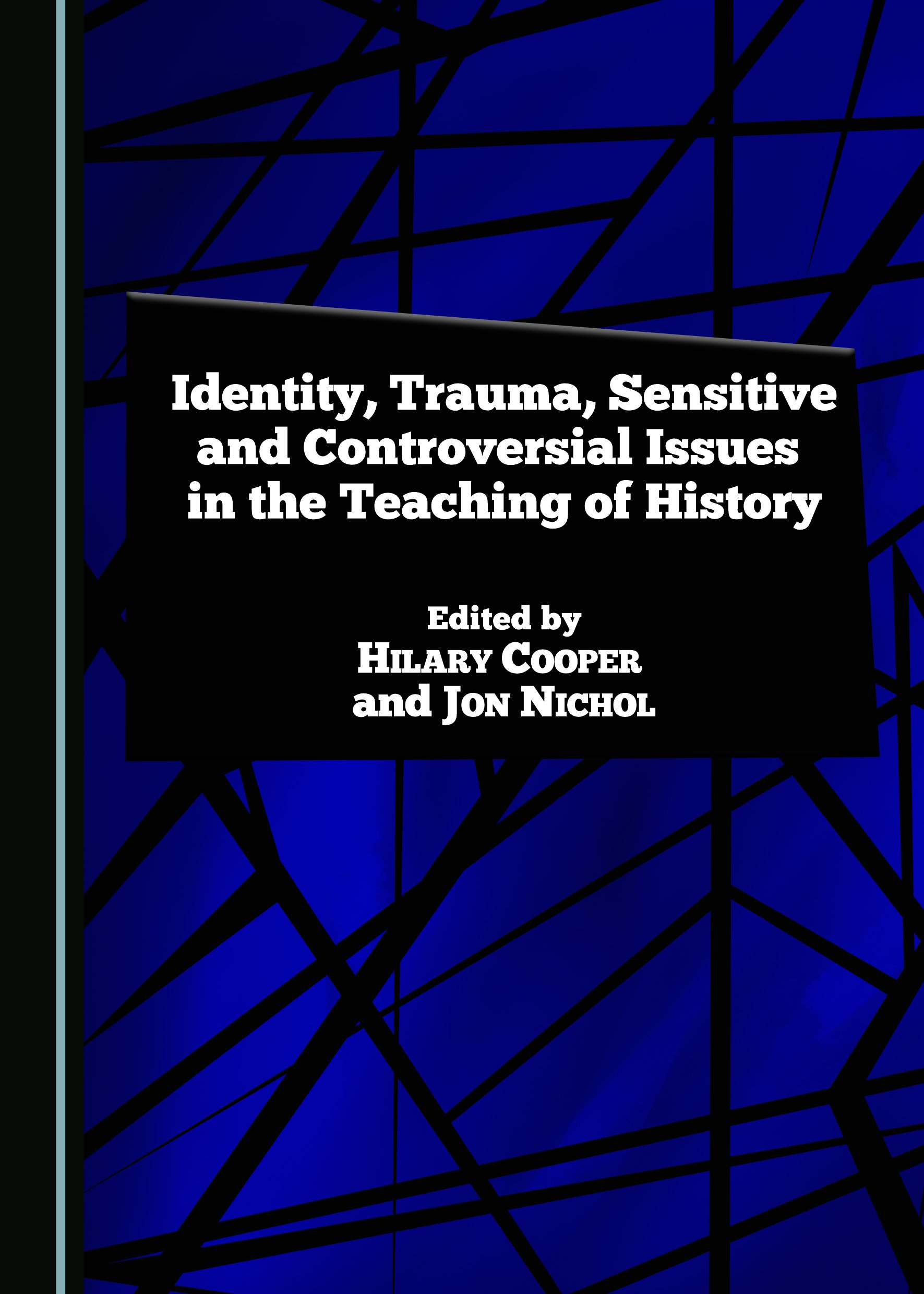 Identity, Trauma, Sensitive and Controversial Issues in the Teaching of History
