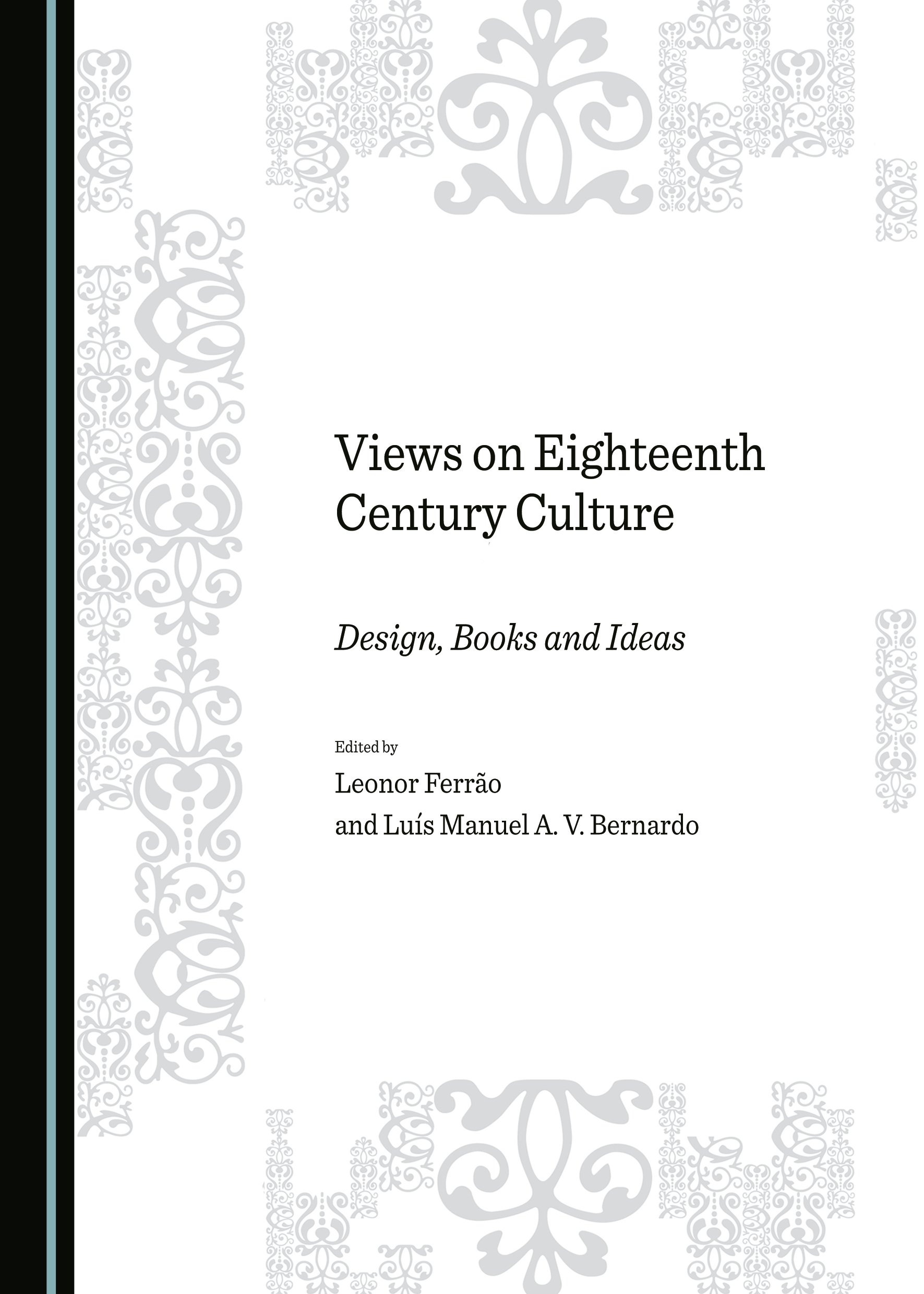 Views on Eighteenth Century Culture: Design, Books and Ideas