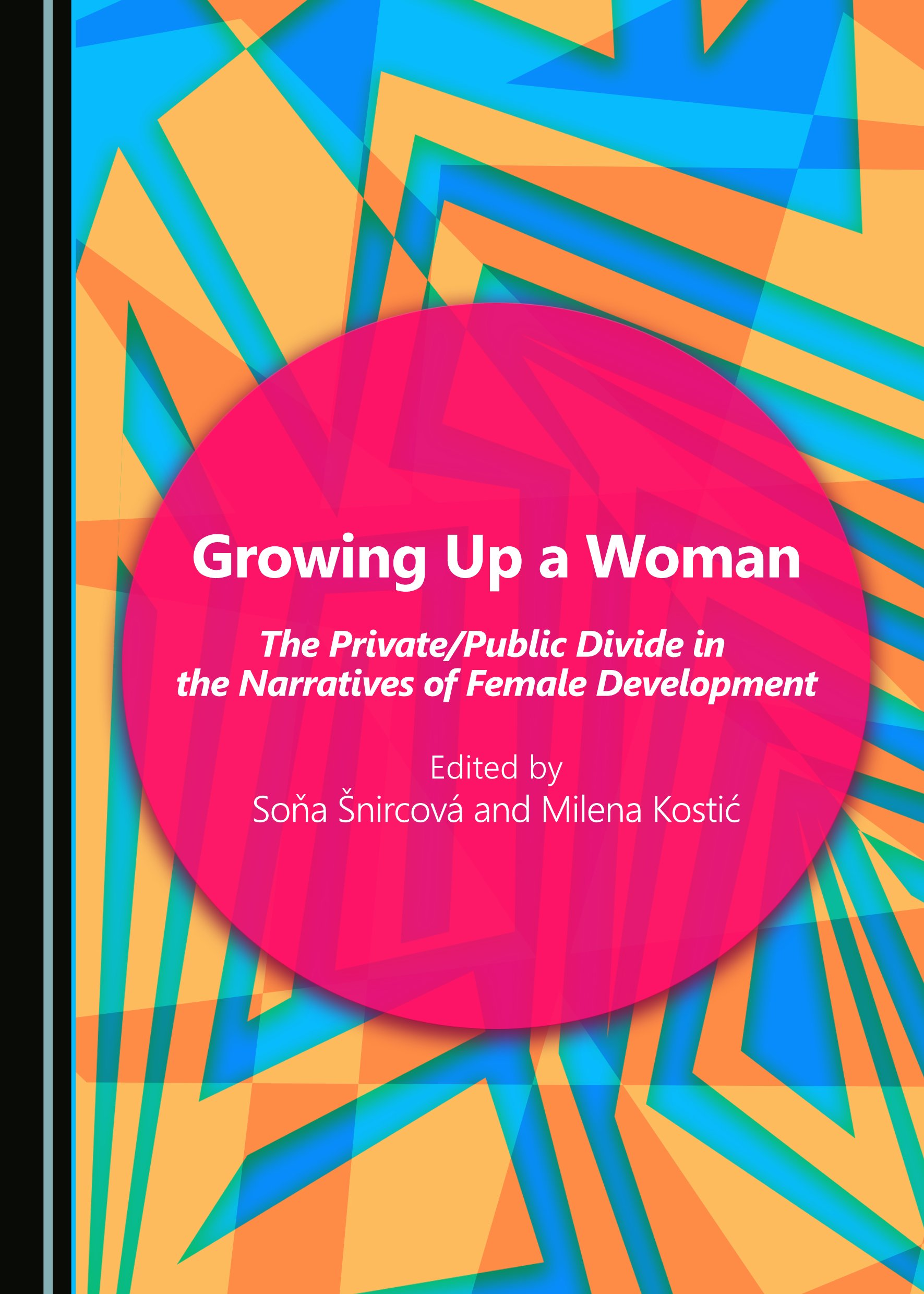 Growing Up a Woman: The Private/Public Divide in the Narratives of Female Development