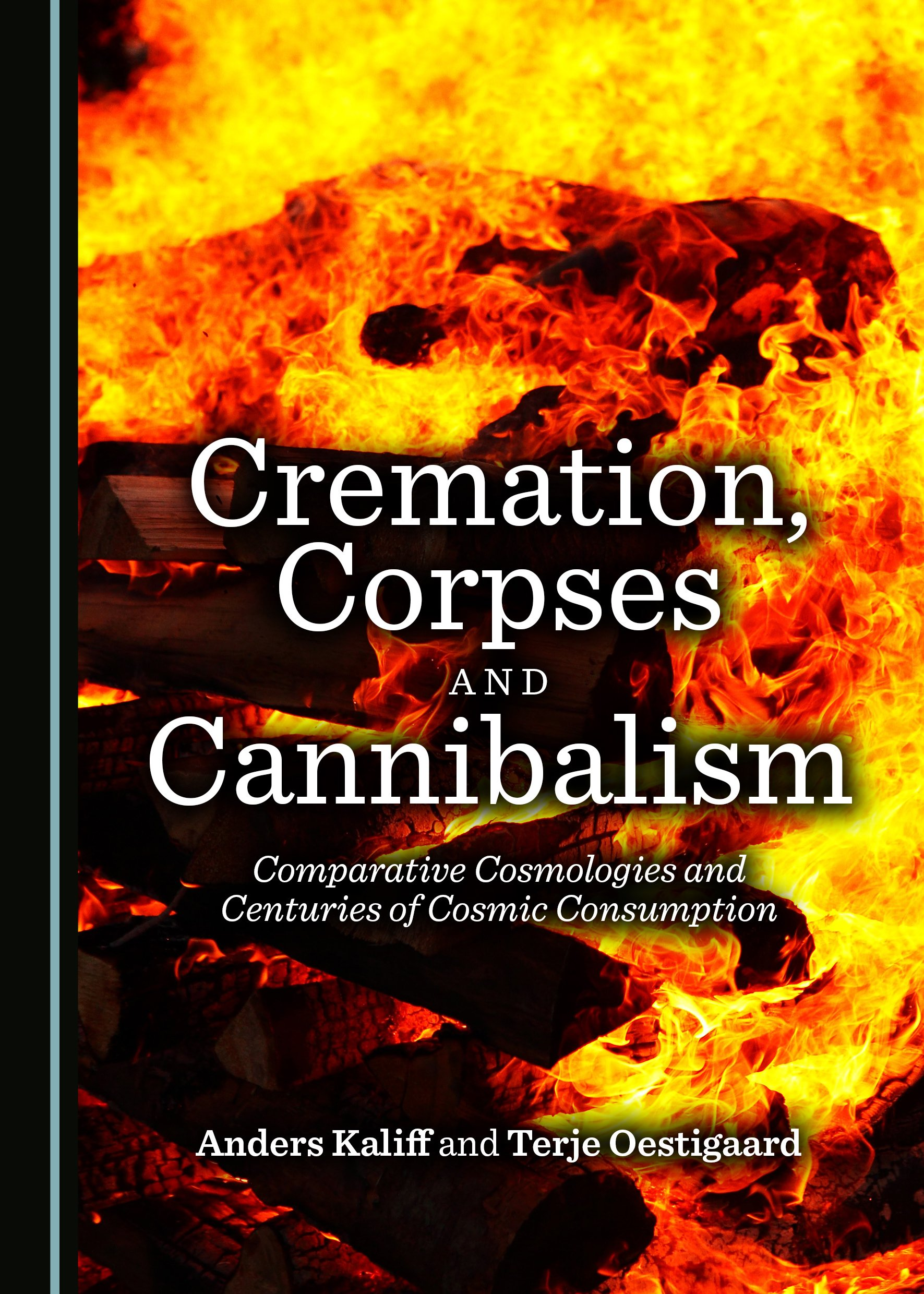 Cremation, Corpses and Cannibalism: Comparative Cosmologies and Centuries of Cosmic Consumption